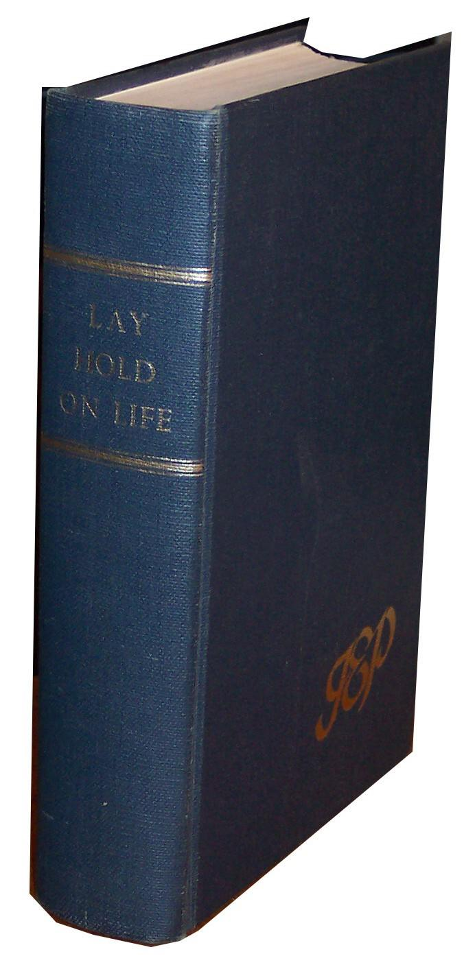 Image for Lay Hold on Life: Memoirs of Ted Pepall