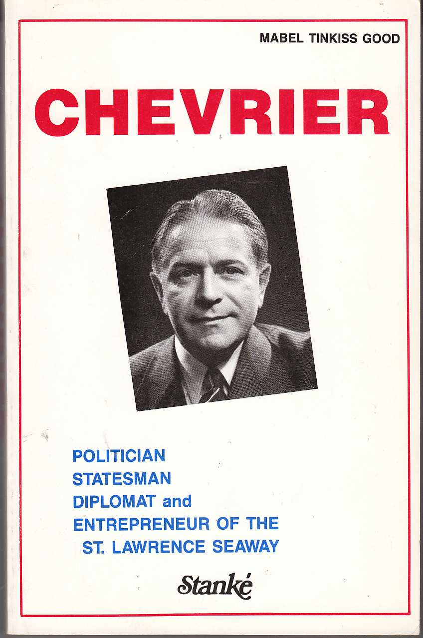 Image for Chevrier: Politician, Statesman, Diplomat and Entrepreneur of the St. Lawrence Seaway
