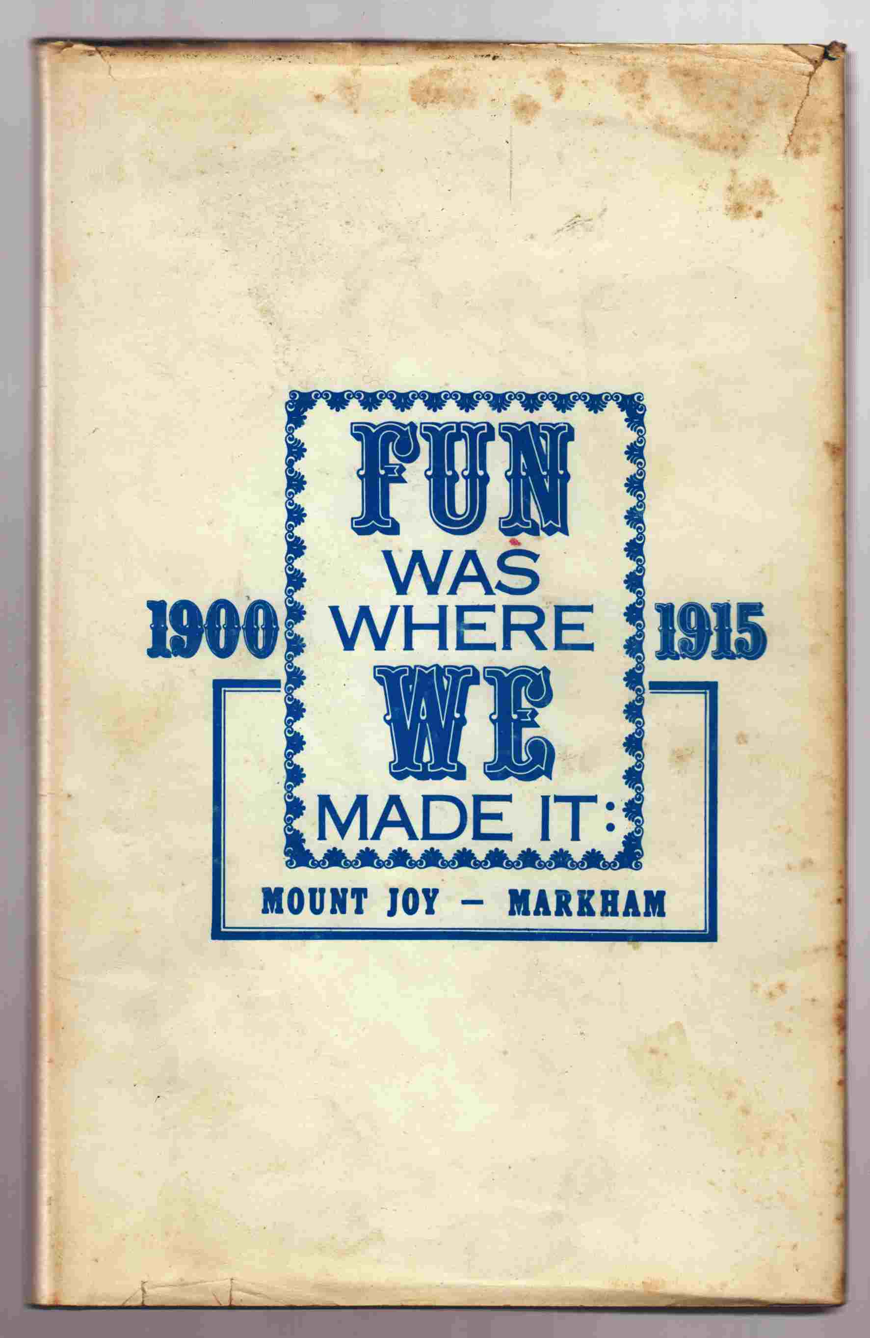 Image for Fun Was Where We Made it: Mount Joy - Markham 1900-1915