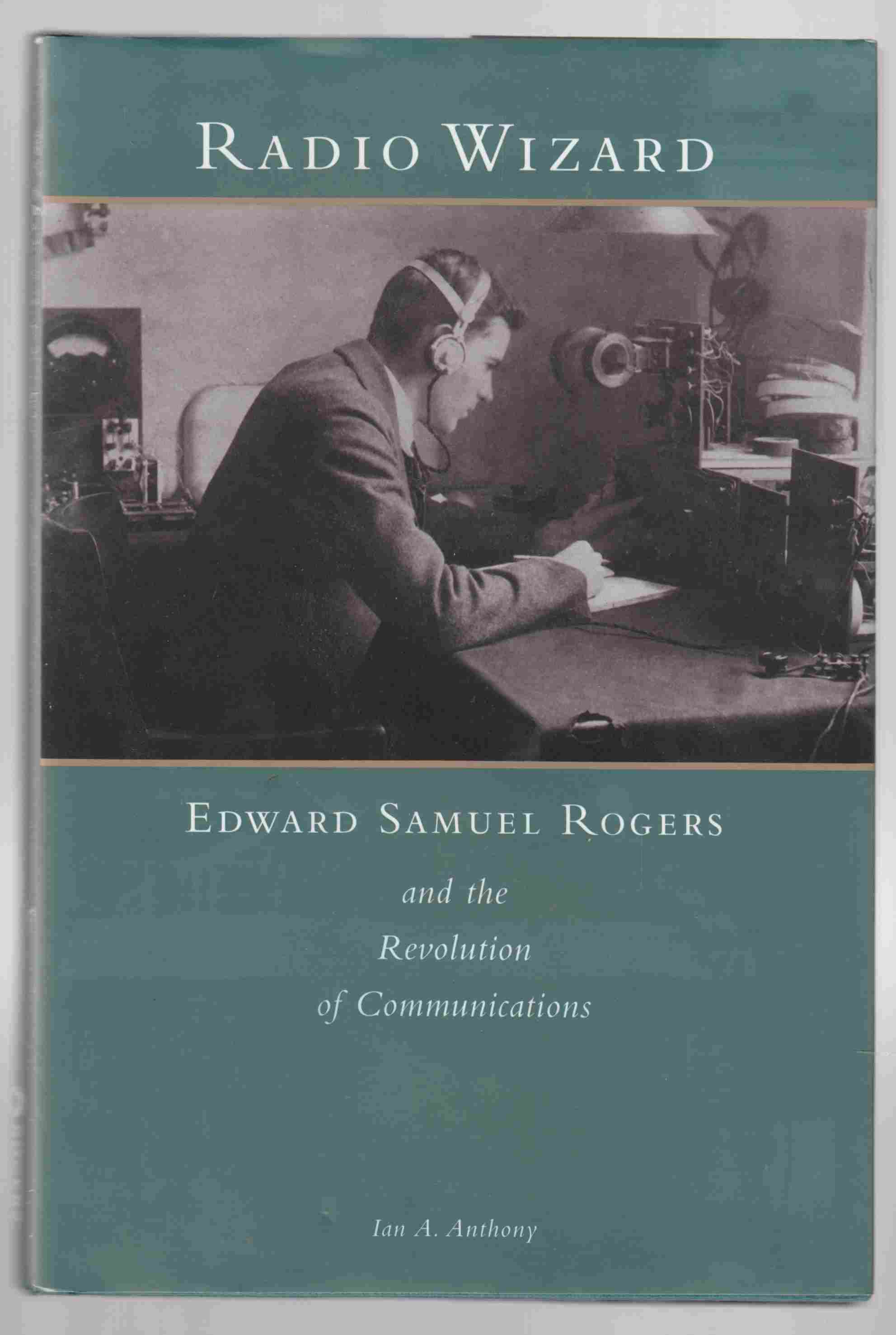Image for Radio Wizard: Edward Samuel Rogers and the Revolution of Communication
