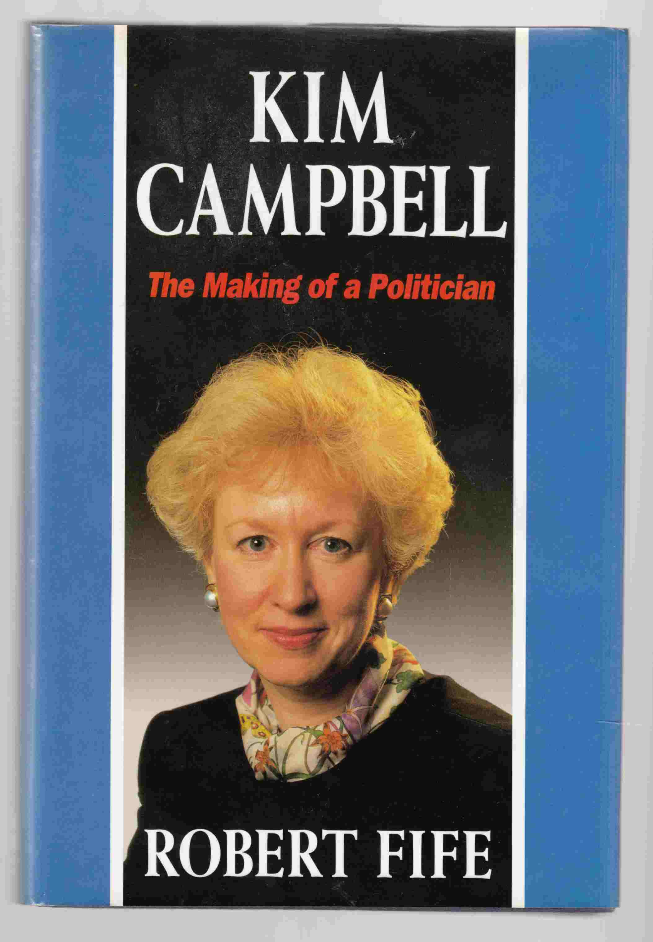 Image for Kim Campbell The Making of a Politician