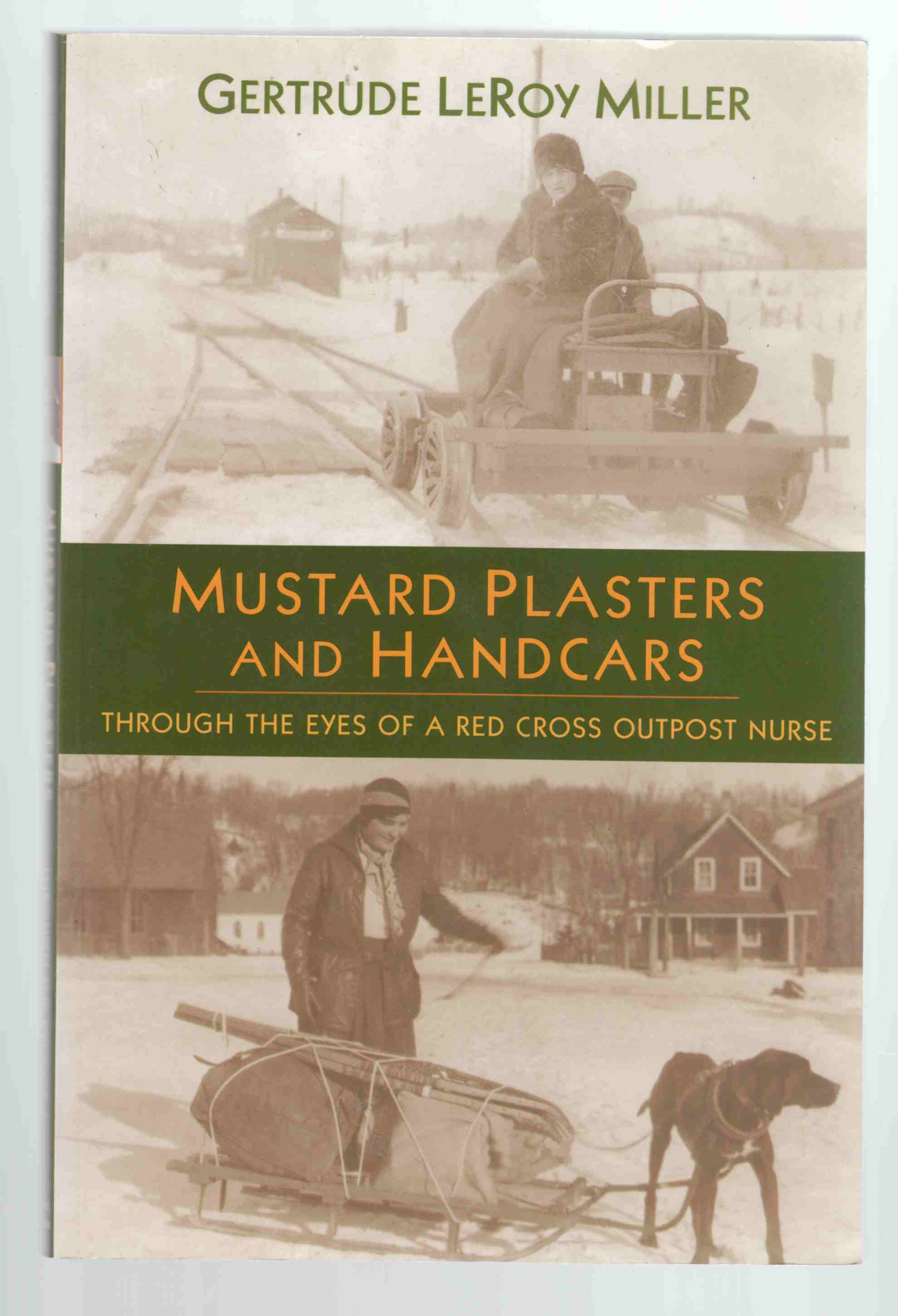 Image for Mustard Plasters and Handcars Through the Eyes of a Red Cross Outpost Nurse