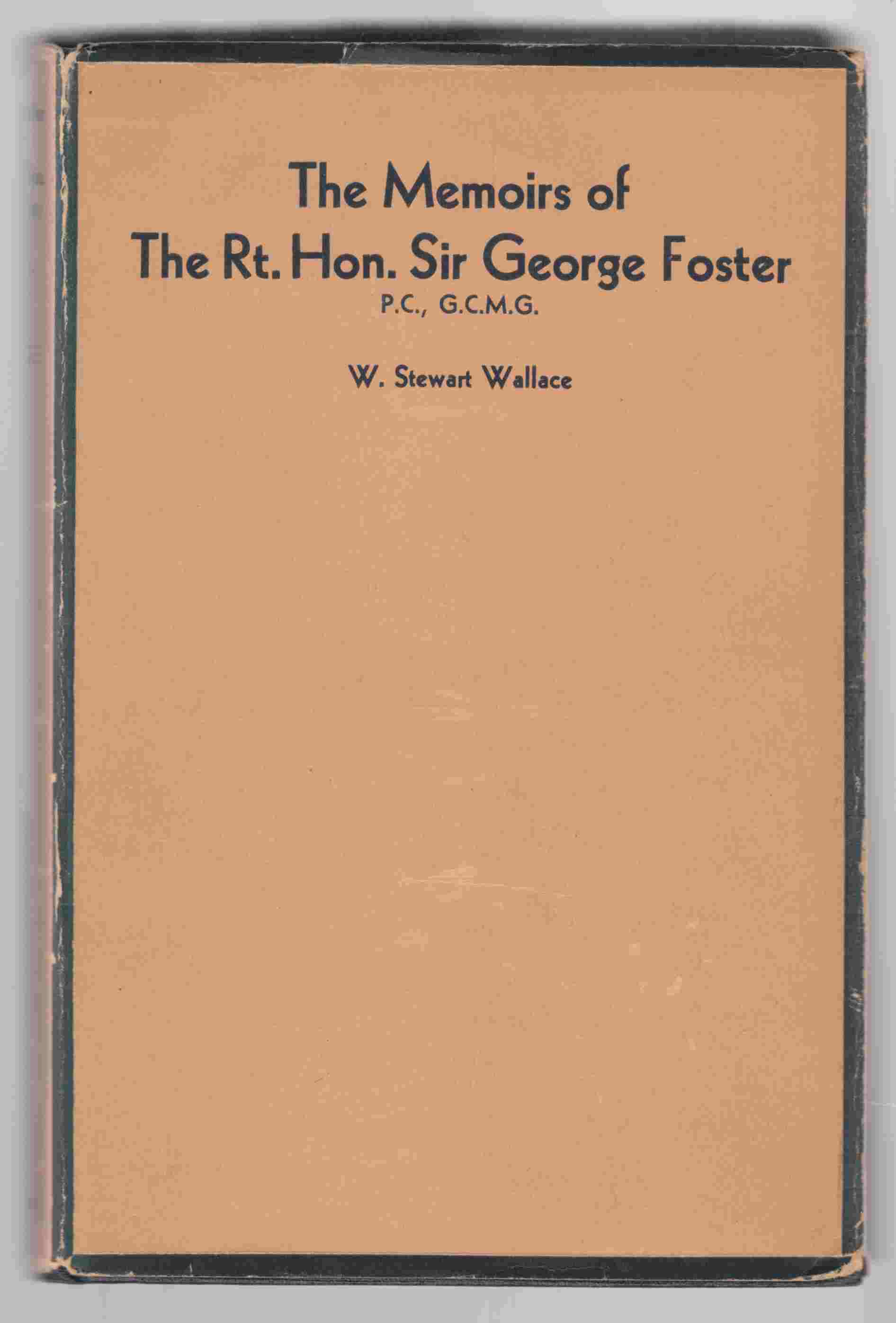 Image for The Memoirs of the Rt. Hon. Sir George Foster