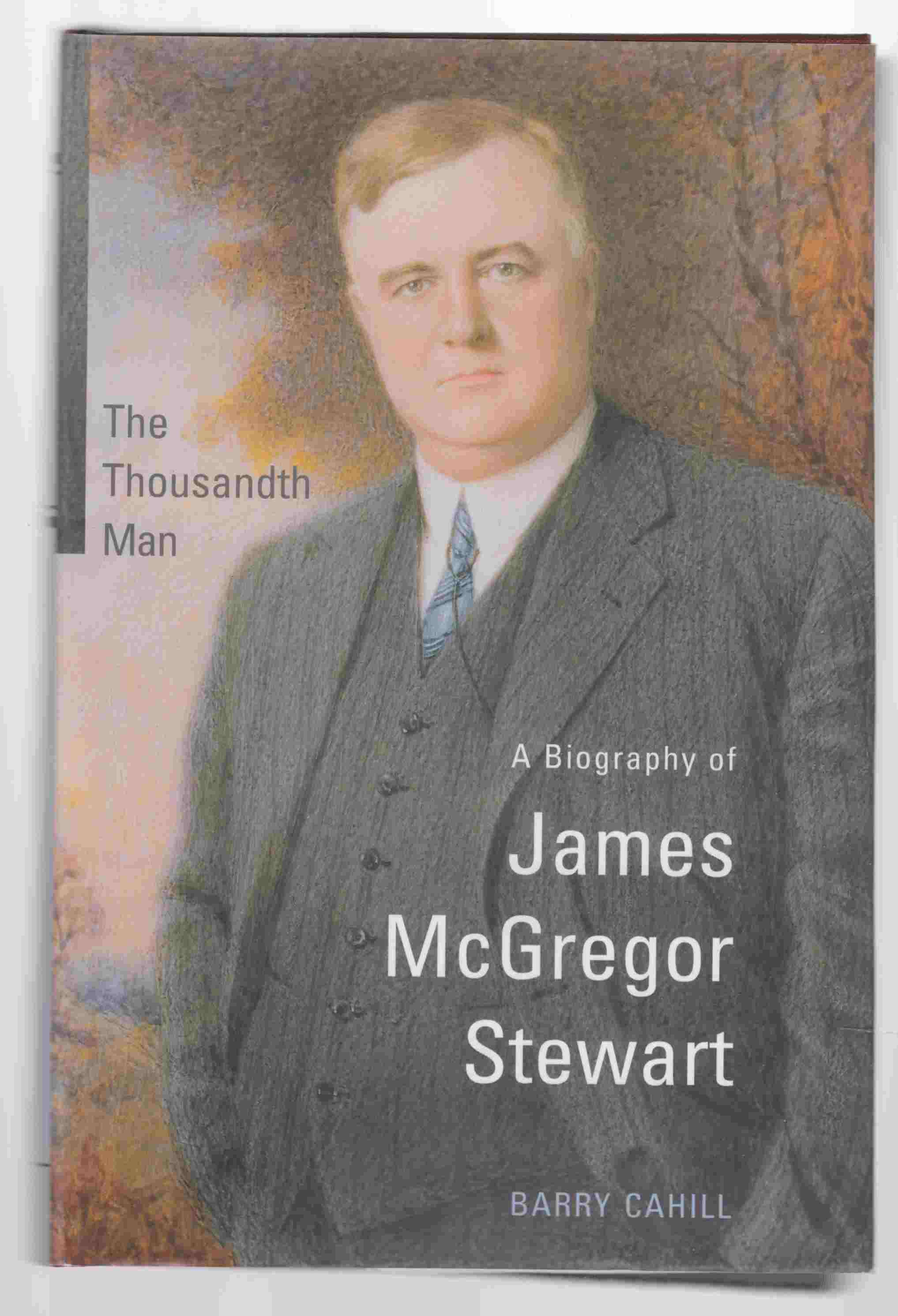 Image for The Thousandth Man A Biography of James McGregor Stewart