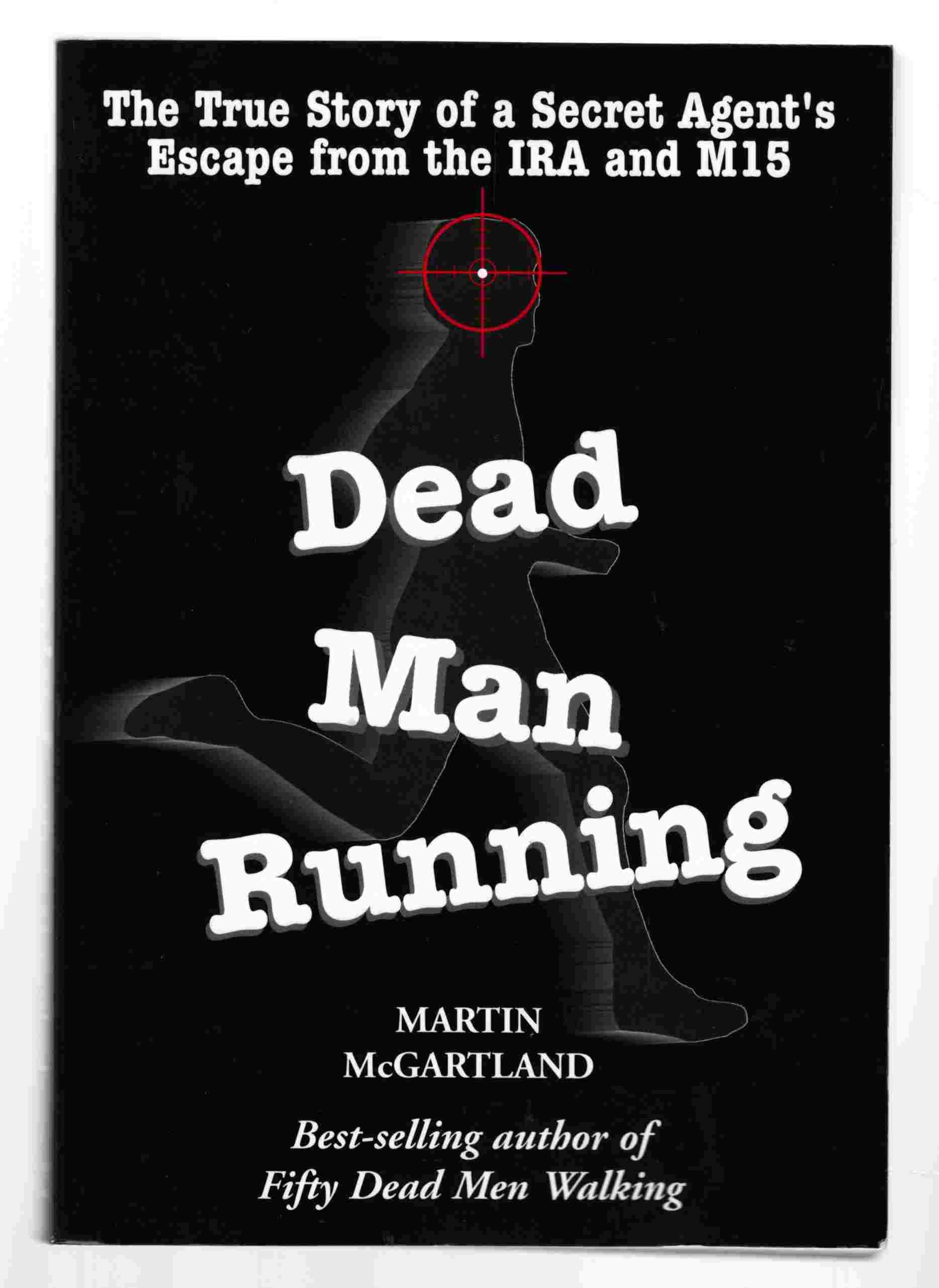 Image for Dead Man Running The True Story of a Secret Agent's Escape from the IRA and MI5