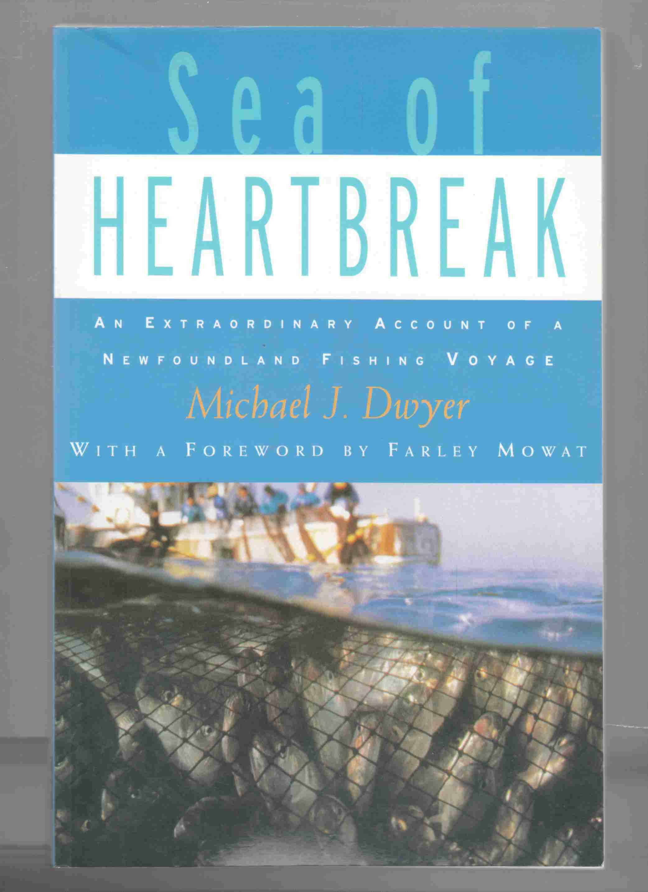 Image for Sea of Heartbreak An Extraordinary Account of a Newfoundland Fishing Voyage