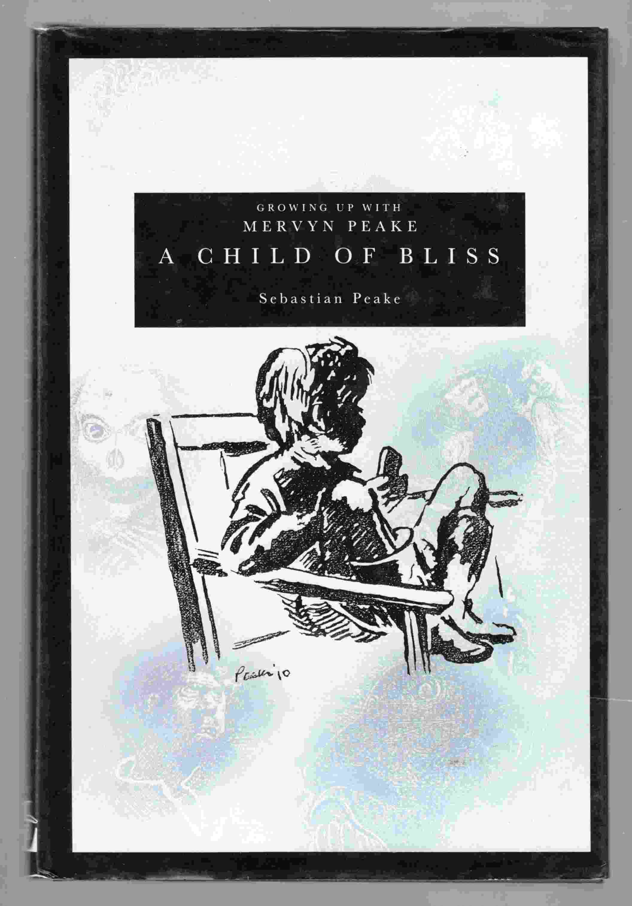 Image for A Child of Bliss  Growing Up With Mervyn Peake