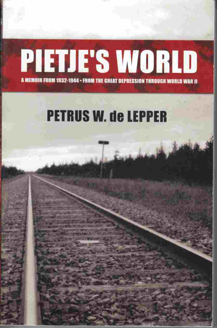 Image for Pietje's World A Memoir from 1932-1944 - from the Great Depression through World War Two