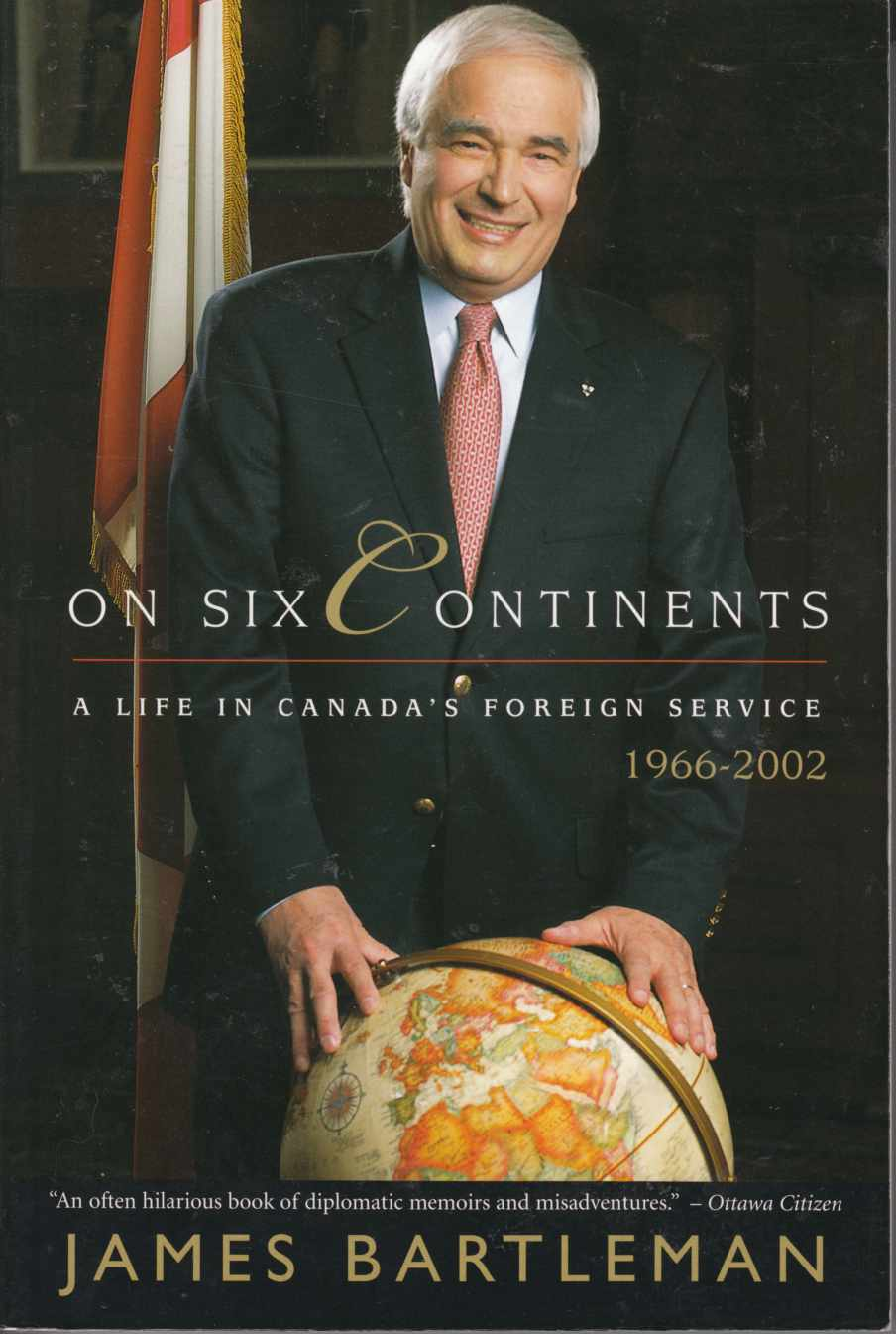 Image for On Six Continents A Life in Canada; S Foreign Service 1966-2002