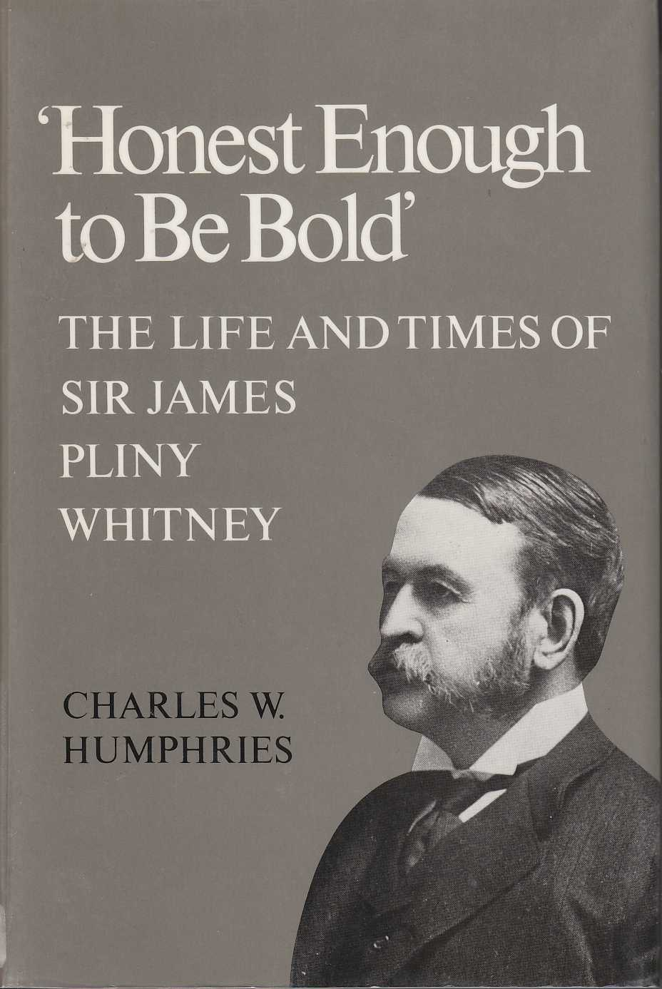 Image for Honest Enough to be Bold The Life and Times of Sir James Pliny