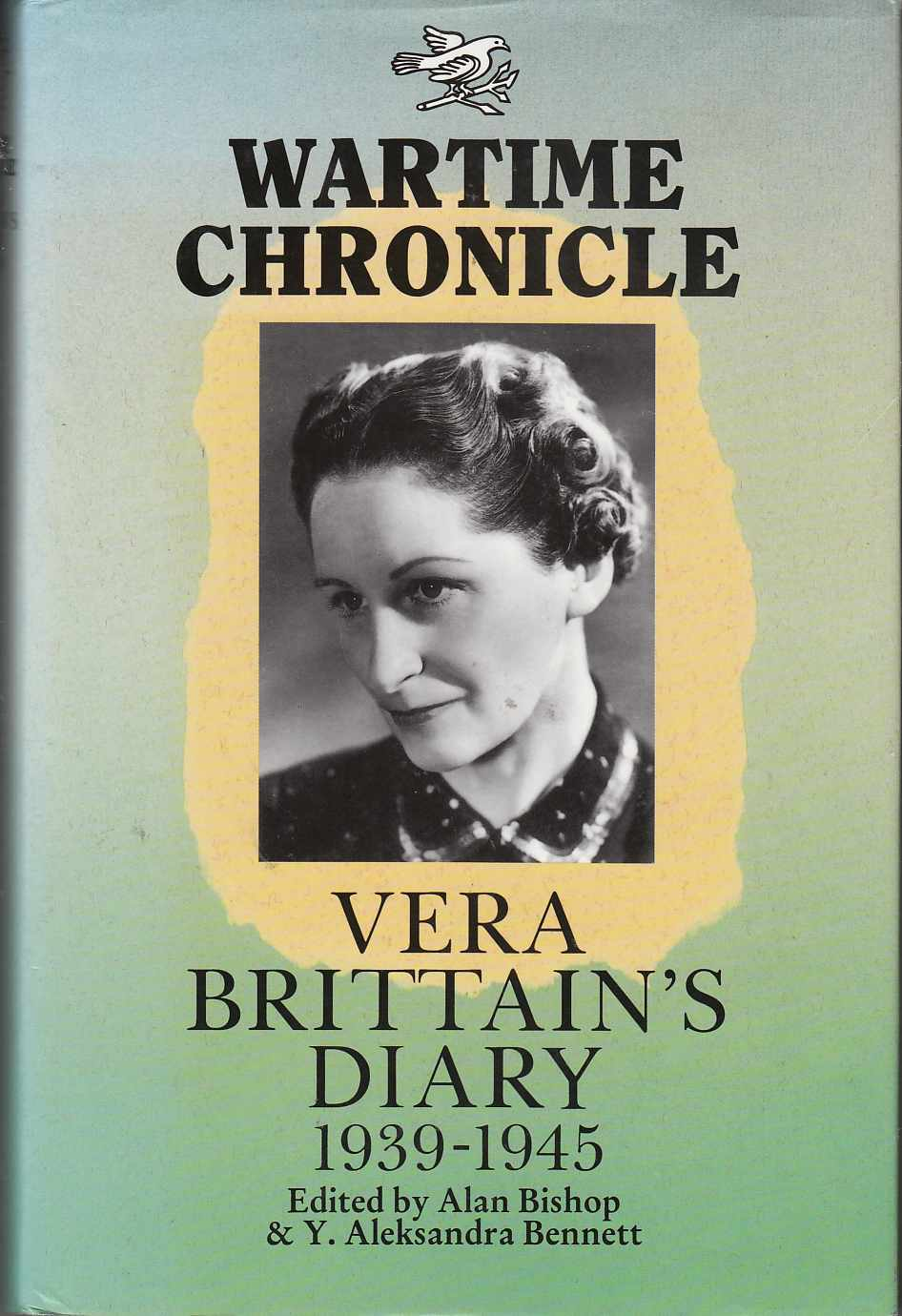 Image for Wartime Chronicle: Vera Brittain's Diary 1939-1945