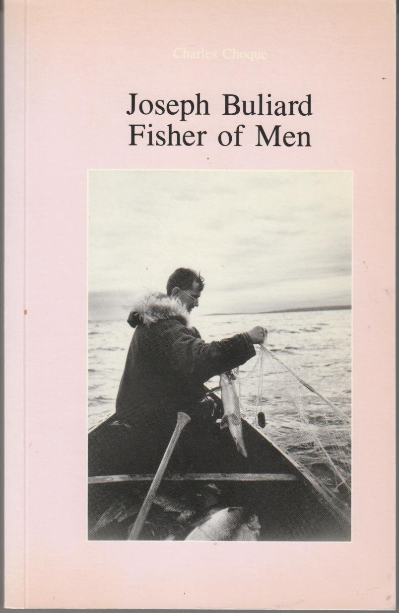 Image for Joseph Buliard, Fisher of Men From Franche-Comte to the Canadian North