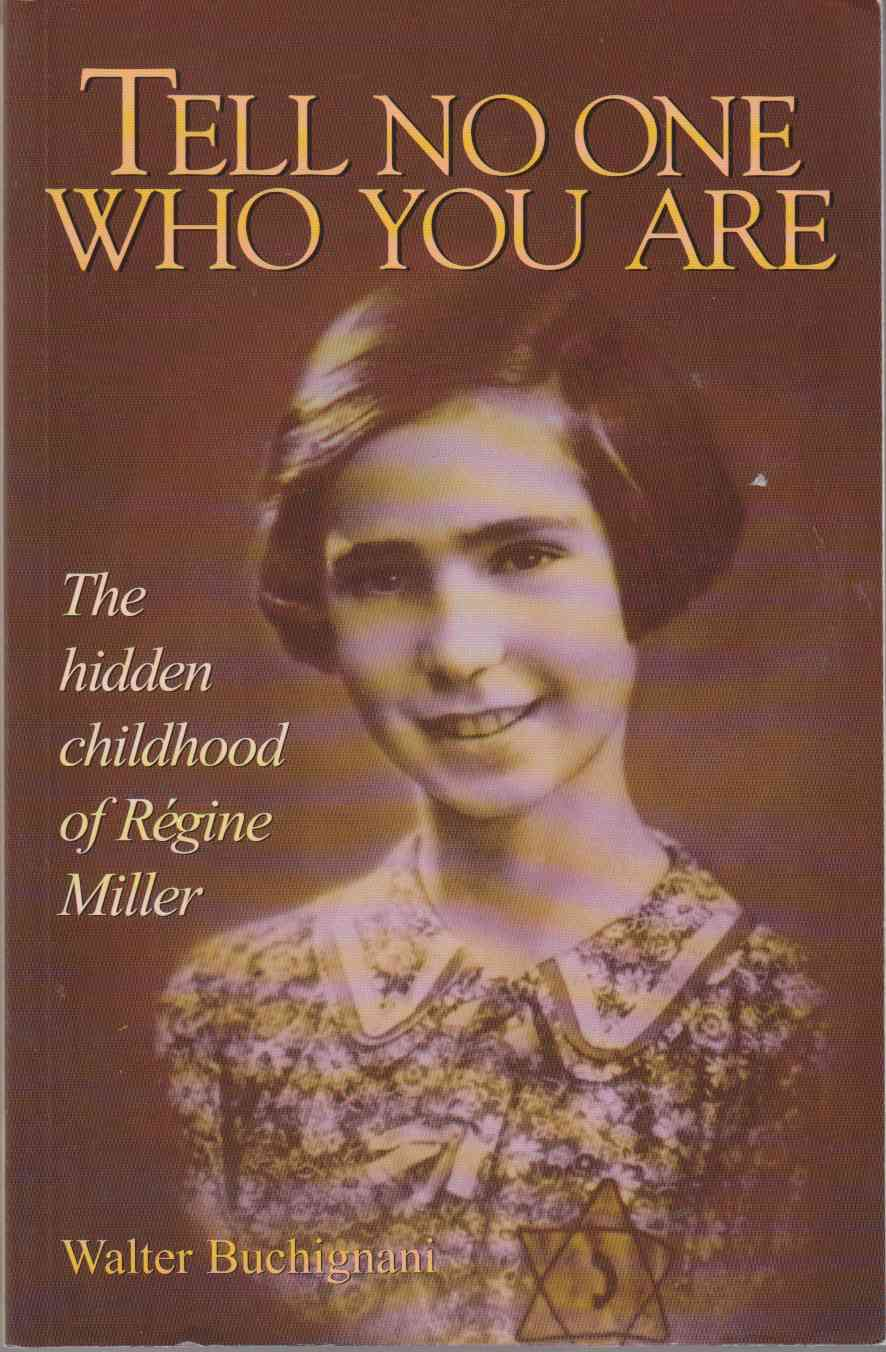 Image for Tell No One Who You Are The Hidden Childhood of Regine Miller