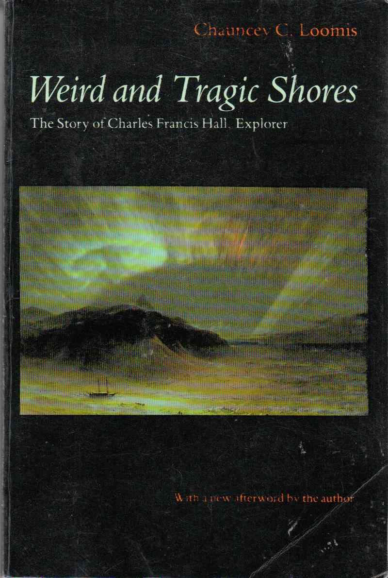 Image for Weird and Tragic Shores The Story of Francis Hall, Explorer