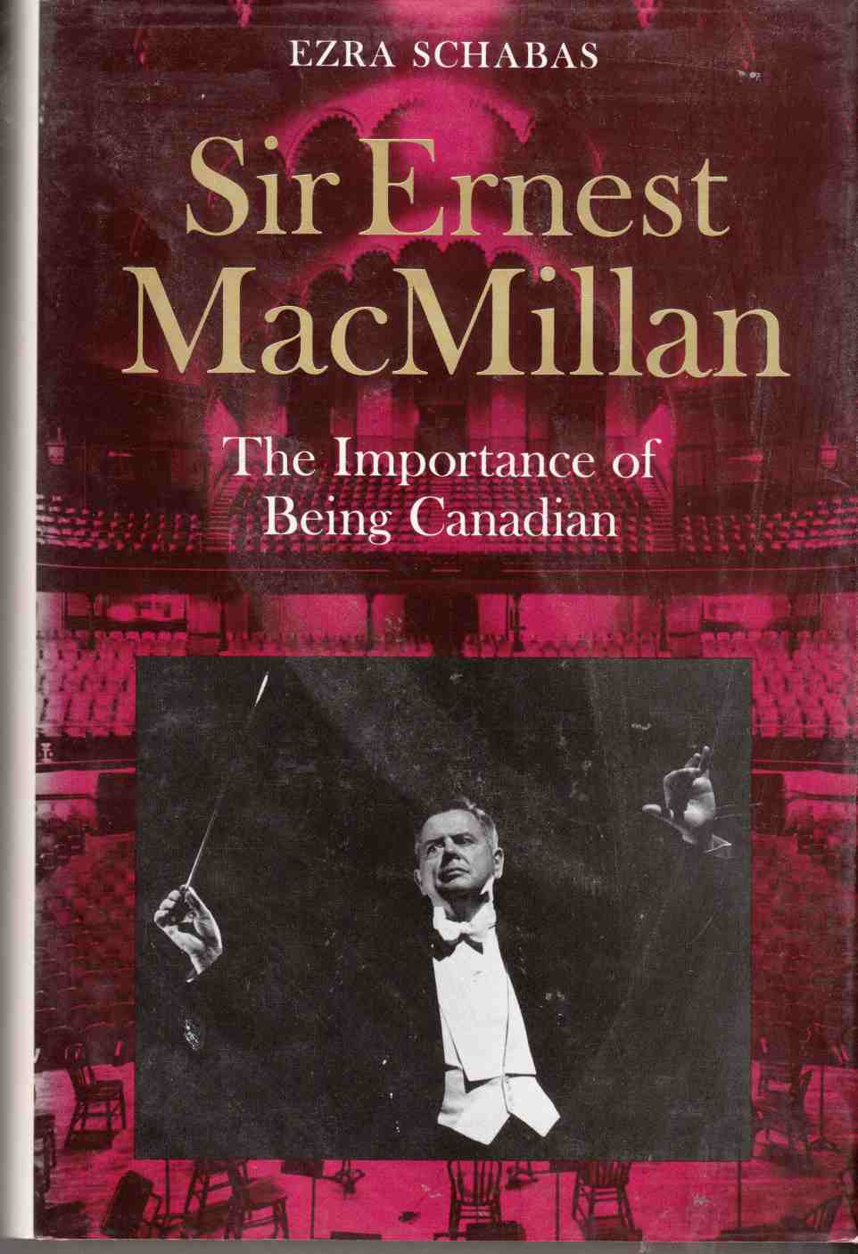 Image for Sir Ernest MacMillan The Importance of Being Canadian