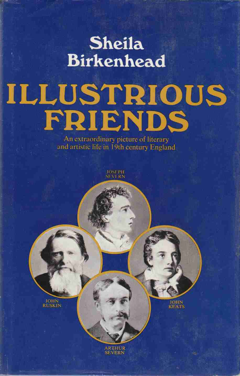 Image for Illustrious Friends The Story of Joseph Severn and His Son Arthur