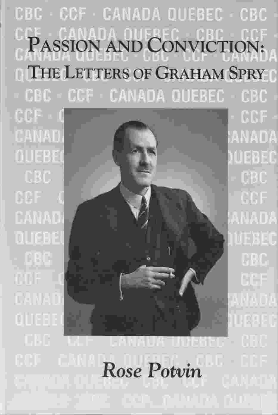 Image for Passion and Conviction:  The Letters of Graham Spry