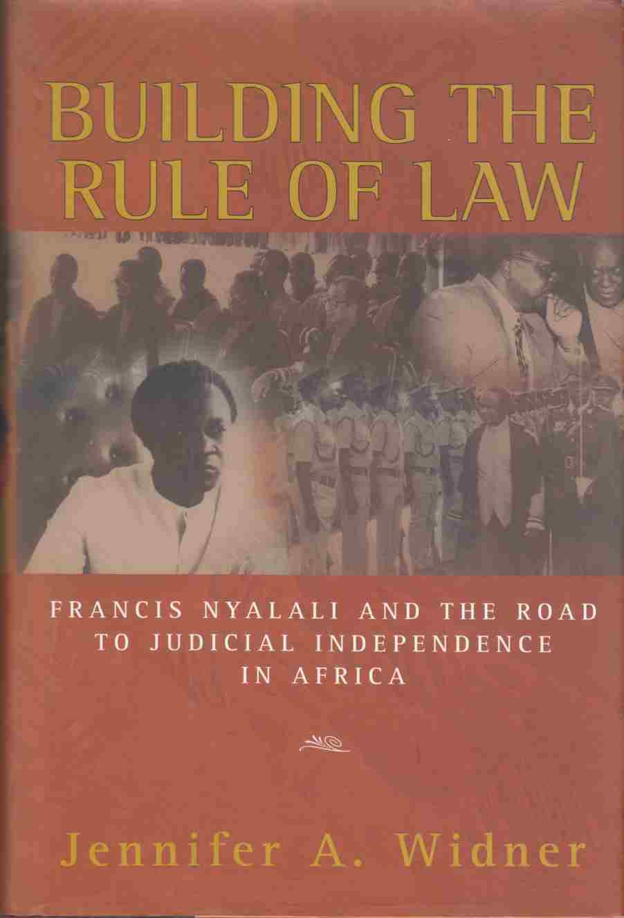 Image for Building the Rule of Law:  Francis Nyalali and the Road to Judicial Independence in Africa
