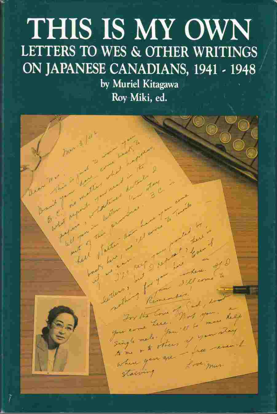 Image for This is My Own:  Letters to Wes & Other Writings on Japanese Canadians, 1941 - 1948