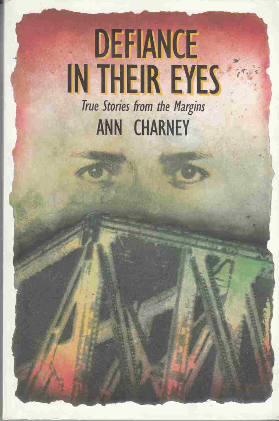 Image for Defiance in Their Eyes:  True Stories from the Margins