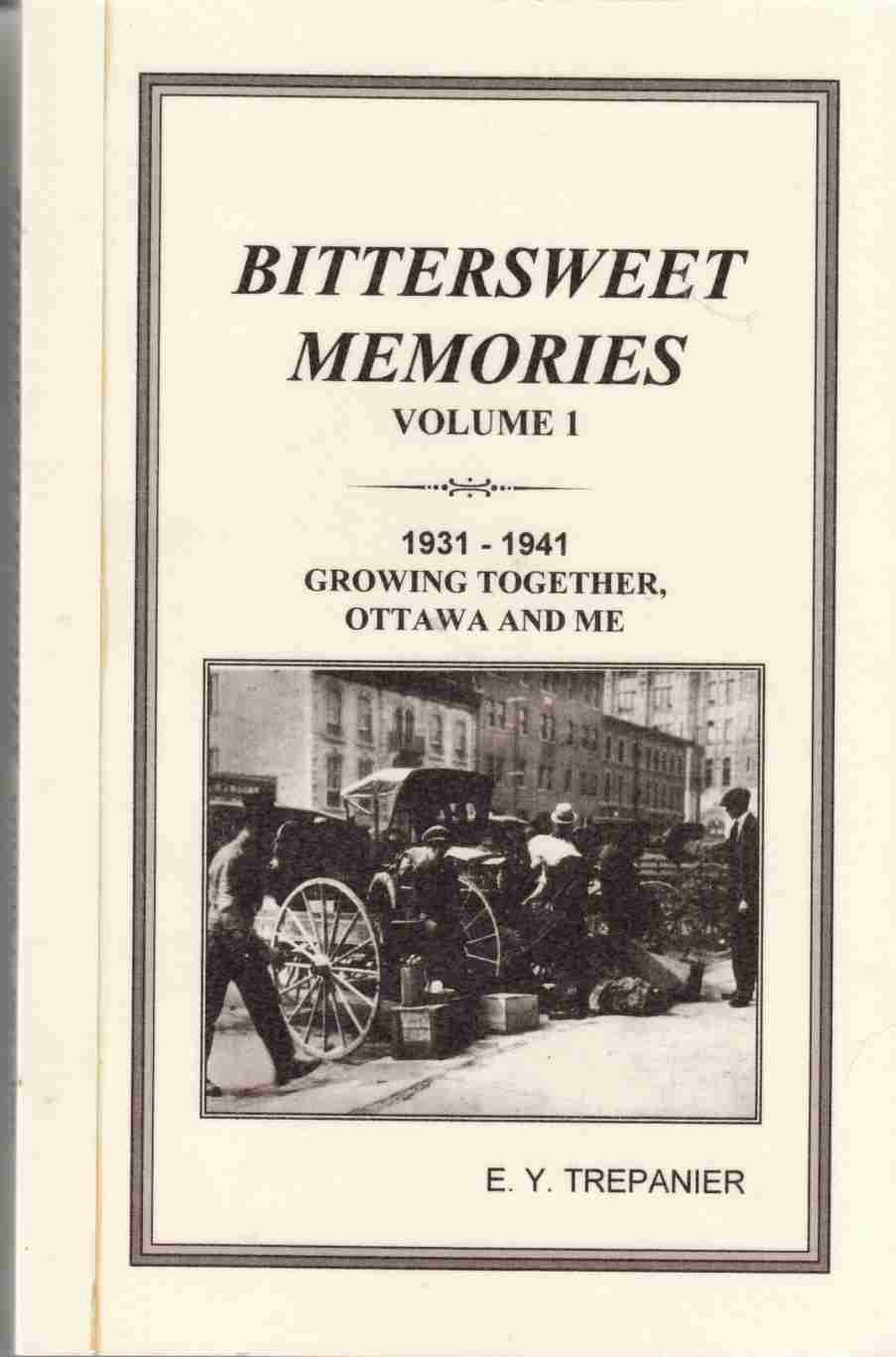 Image for Bittersweet Memories, Volume 1:  1931-1941 Growing Together, Ottawa and Me