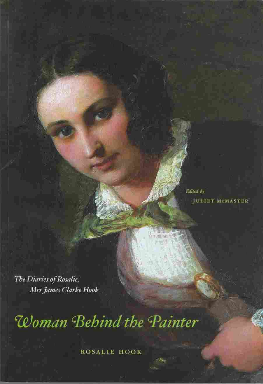 Image for Woman Behind the Painter The Diaries of Rosalie, Mrs James Clarke Hook