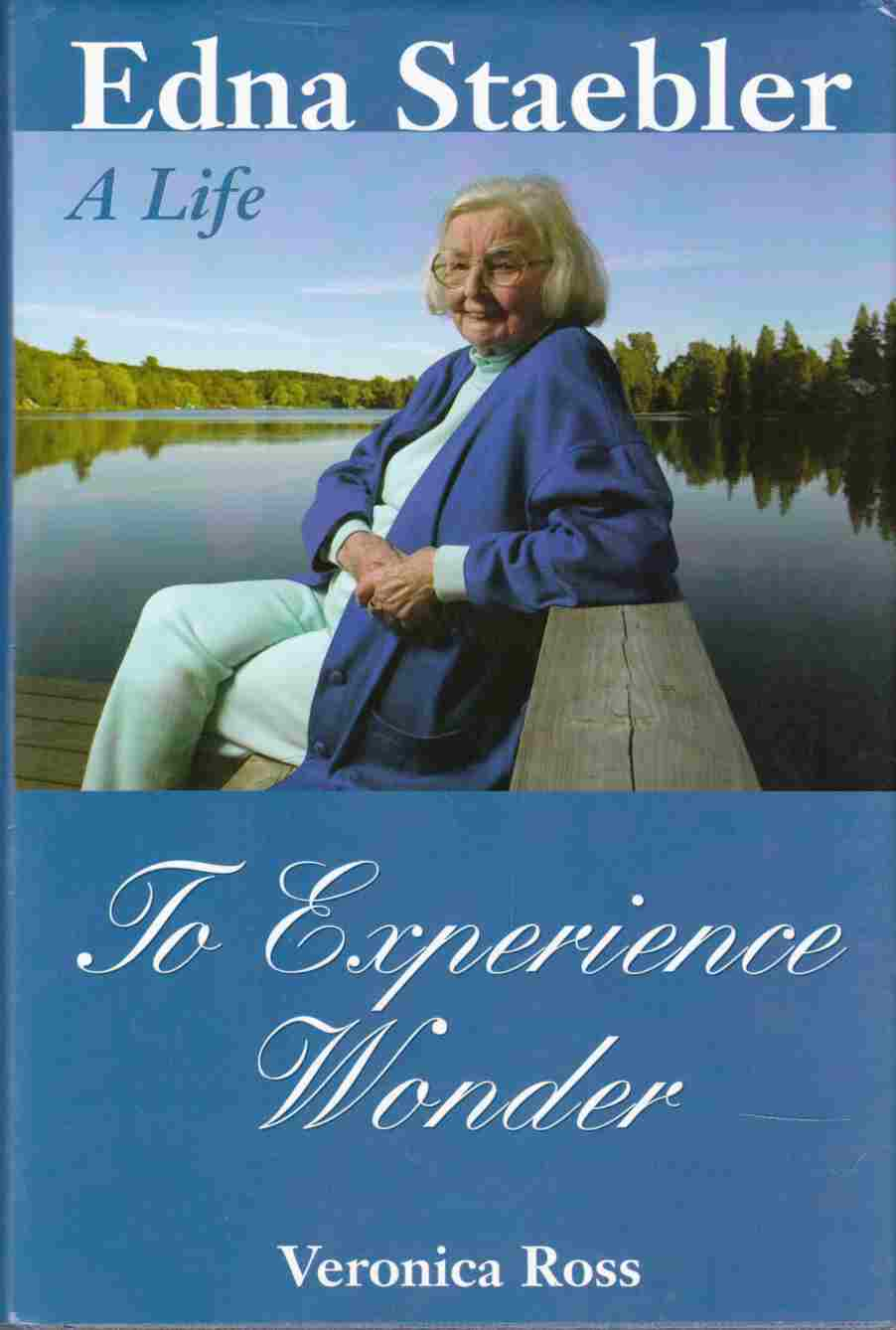 Image for To Experience Wonder Edna Staebler, a Life