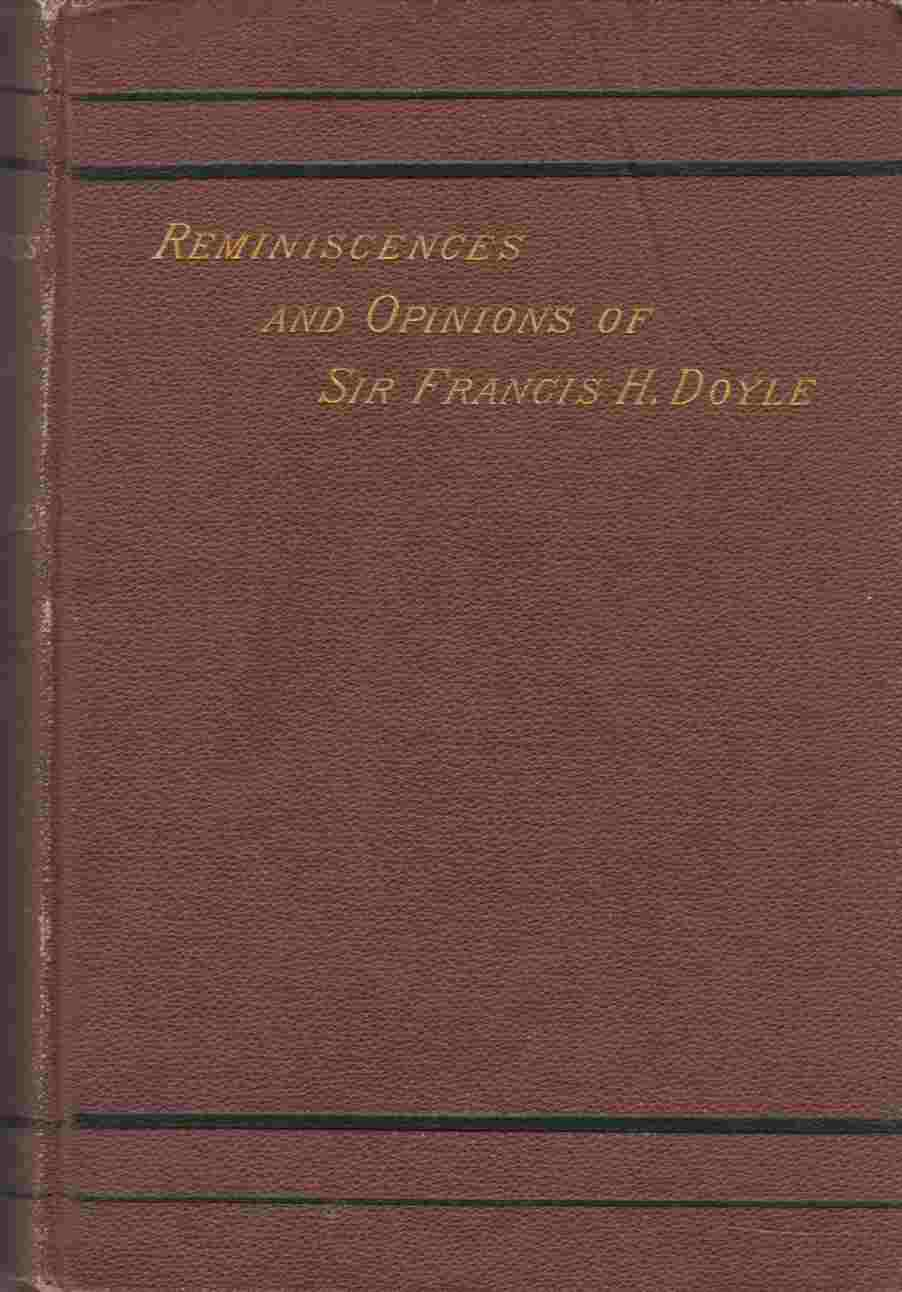 Image for Reminiscences and Opinions of Sir Francis Hastings Doyle 1813-1885