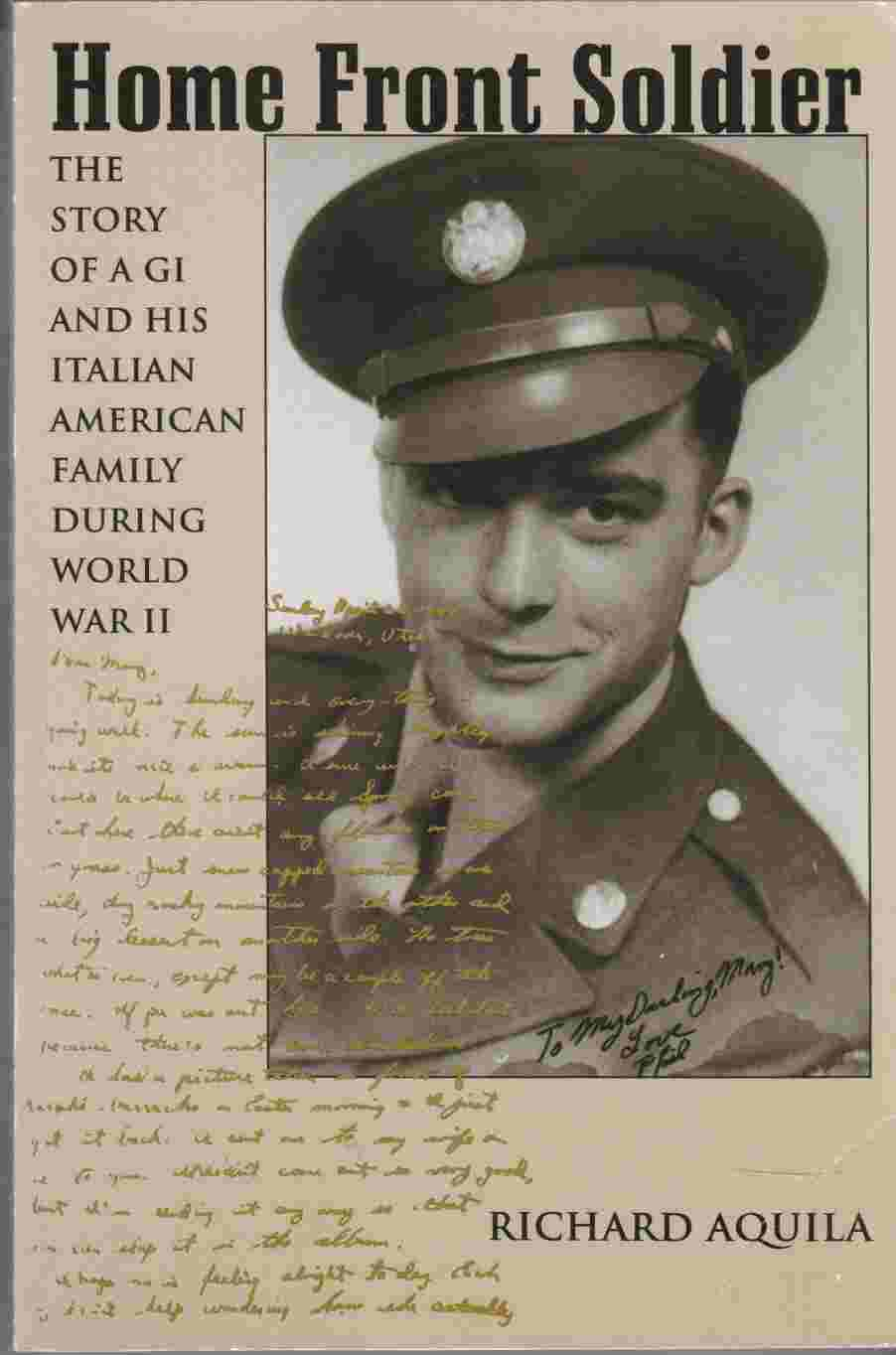 Image for Home Front Soldier The Story of a GI and His Italian American Family During World War II
