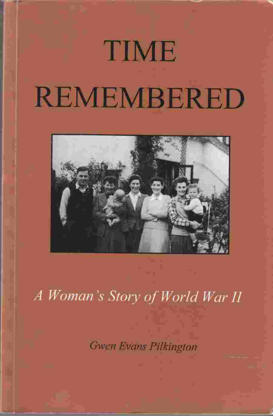 Image for Time Remembered A Woman's Story of World War II