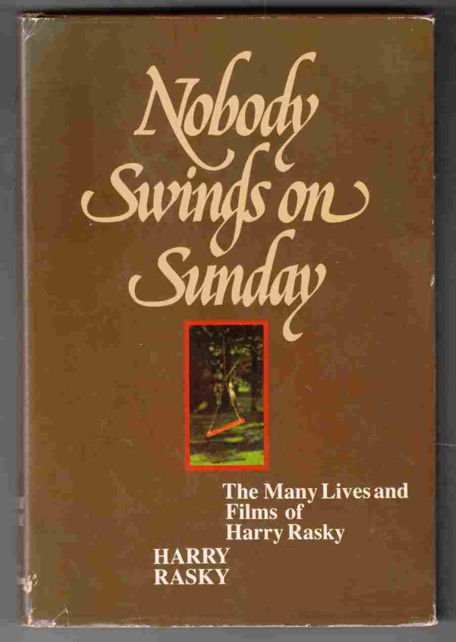 Image for Nobody Swings on Sunday The Many Lives and Films of Harry Rasky