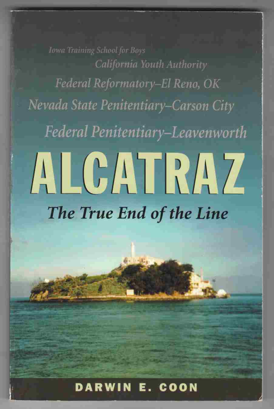 Image for Alcatraz The True End of the Line