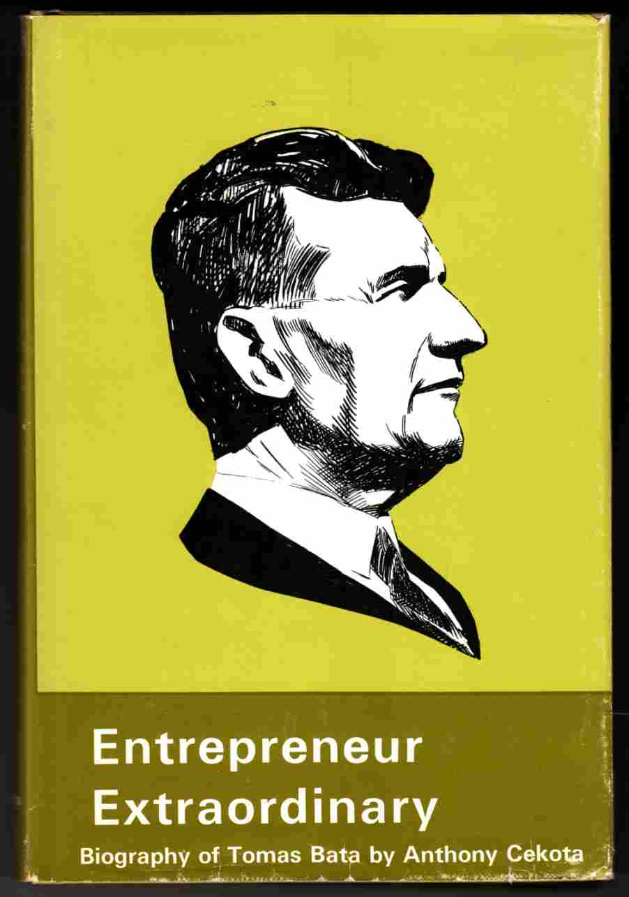 Image for Entrepreneur Extraordinary The Biography of Thomas Bata