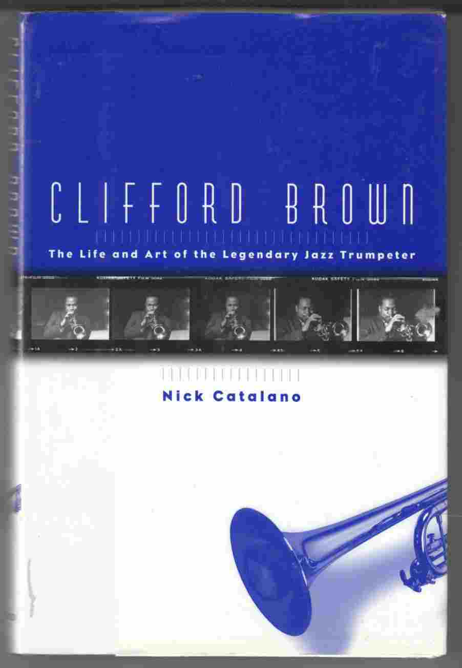 Image for Clifford Brown The Life and Art of the Legendary Jazz Trumpeter