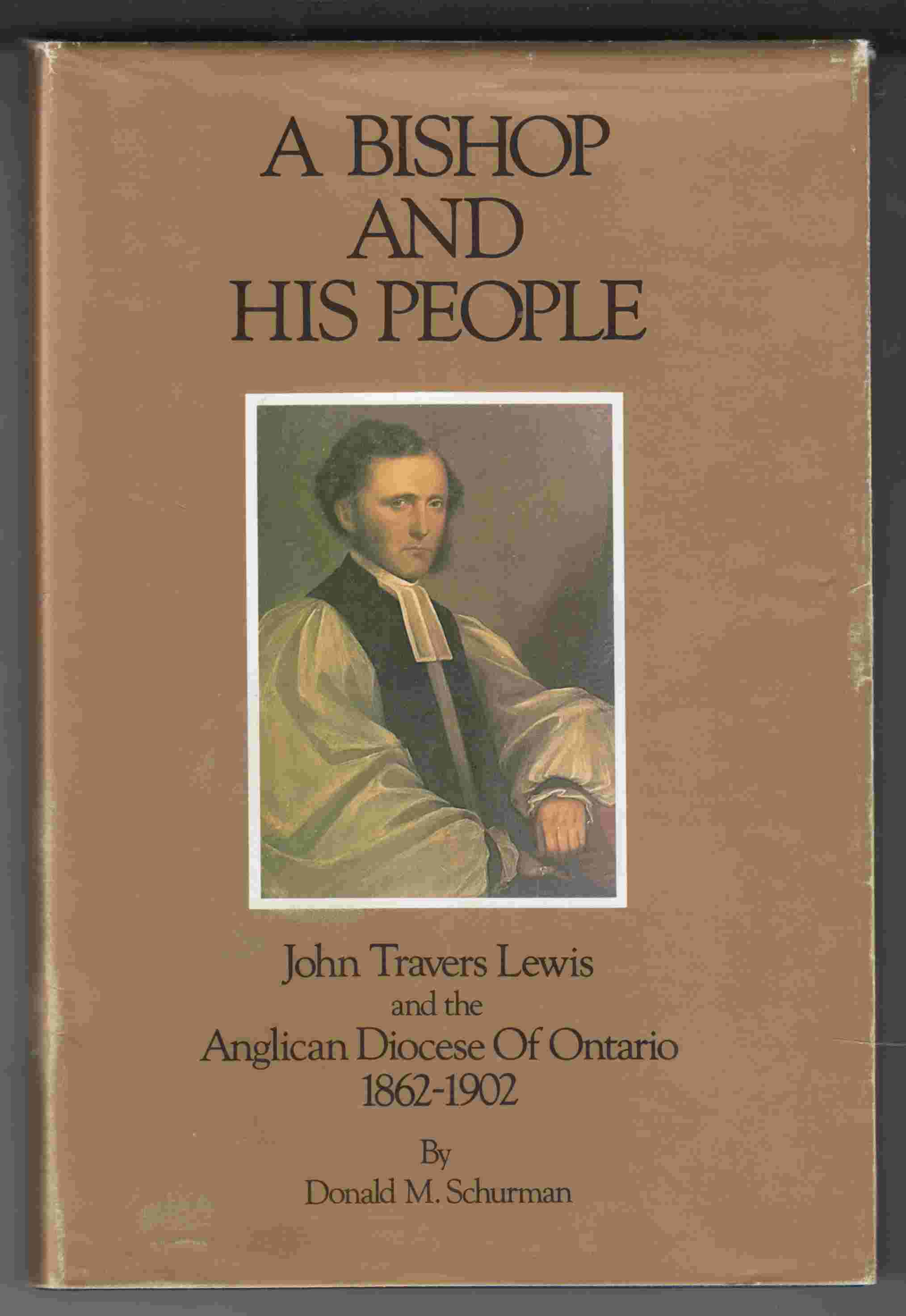 Image for A Bishop and His People John Travers and the Anglican Diocese of Ontario 1862-1902