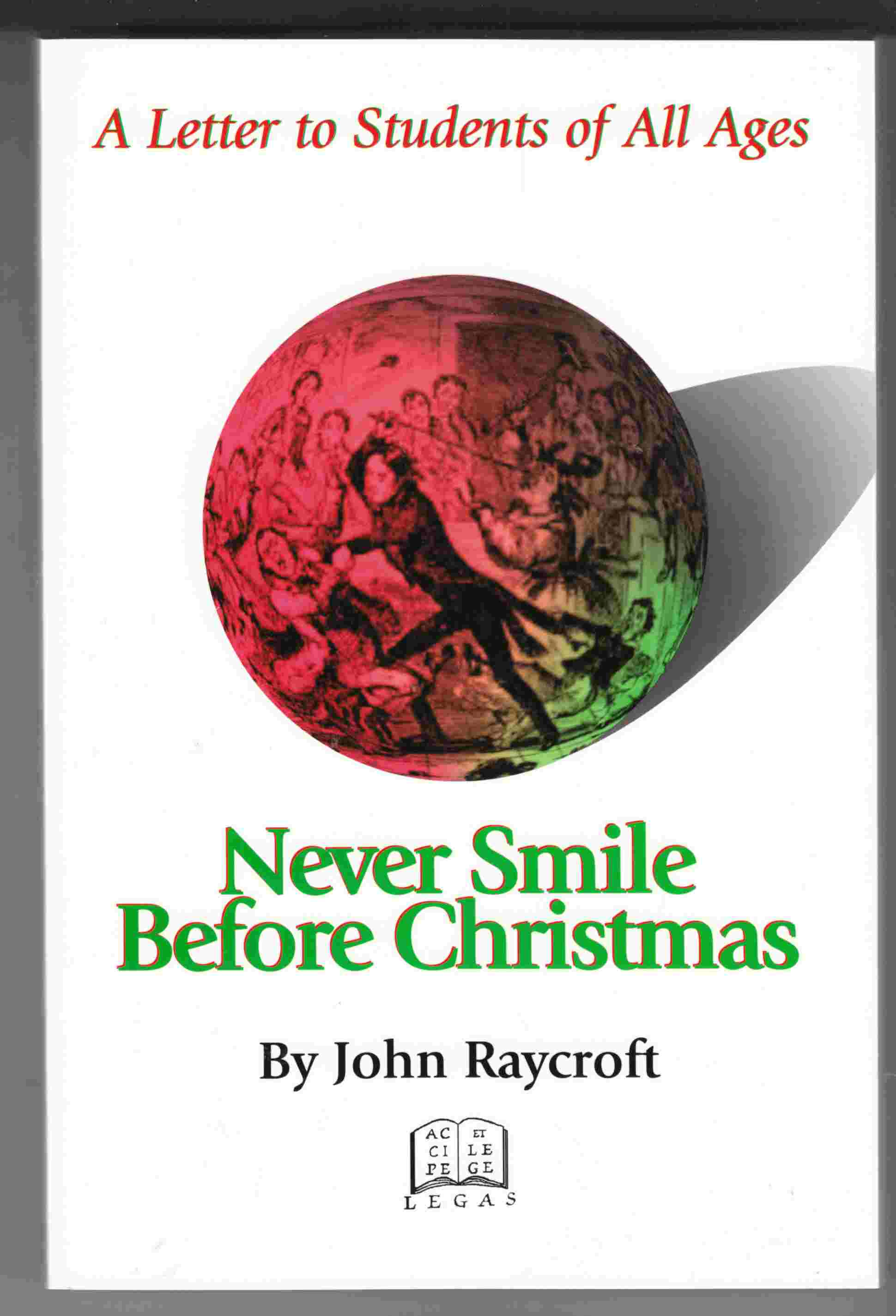 Image for Never Smile before Christmas A Letter to Students of all Ages