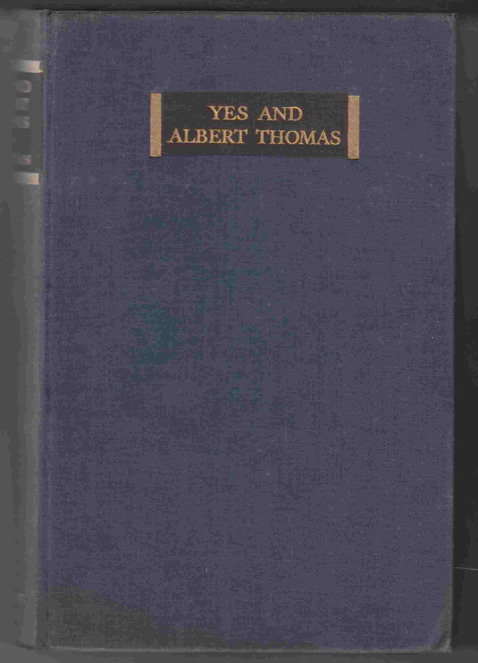 Image for Yes and Albert Thomas