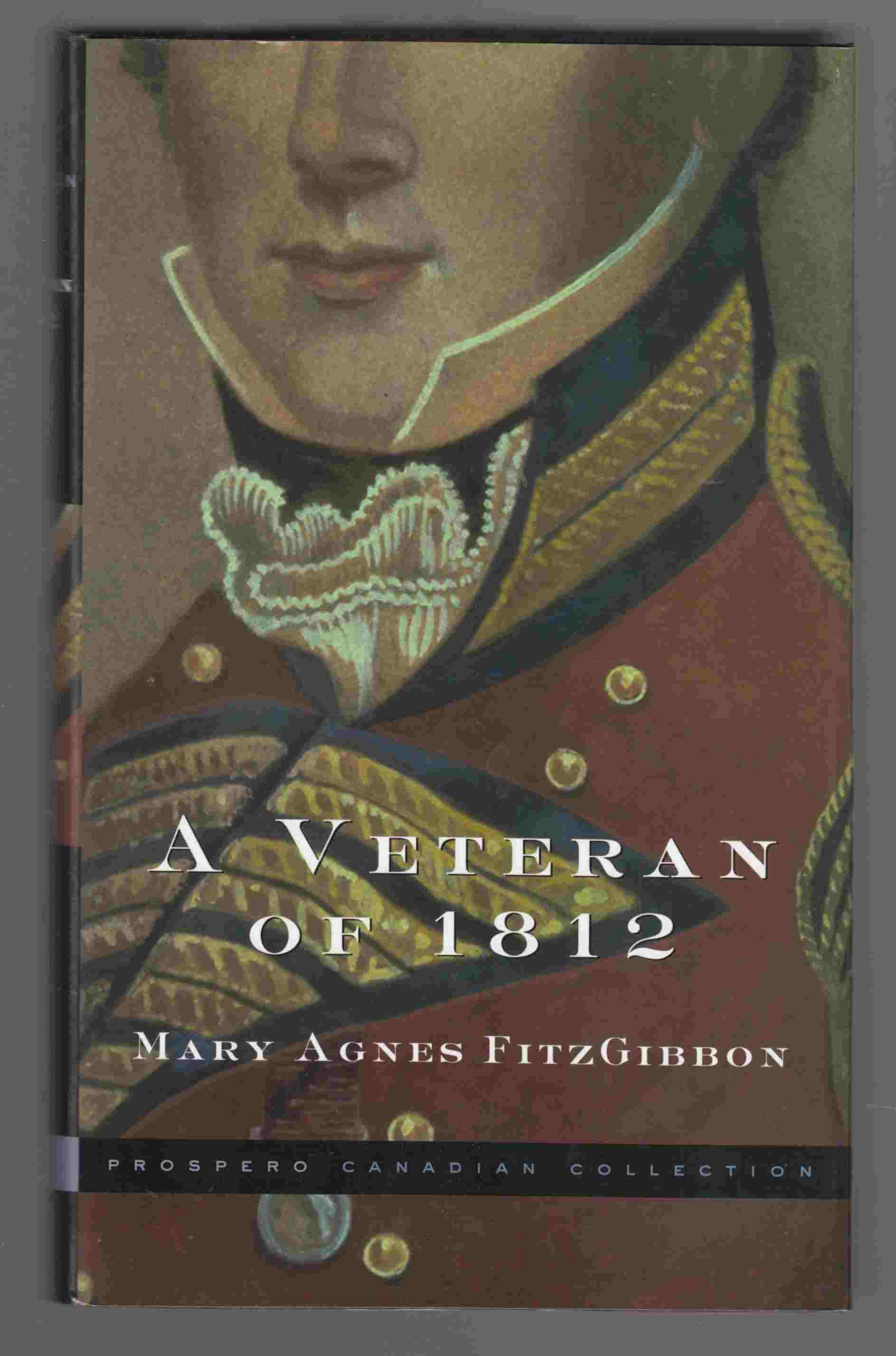 Image for A Veteran of 1812 The Life of James Fitzgibbon