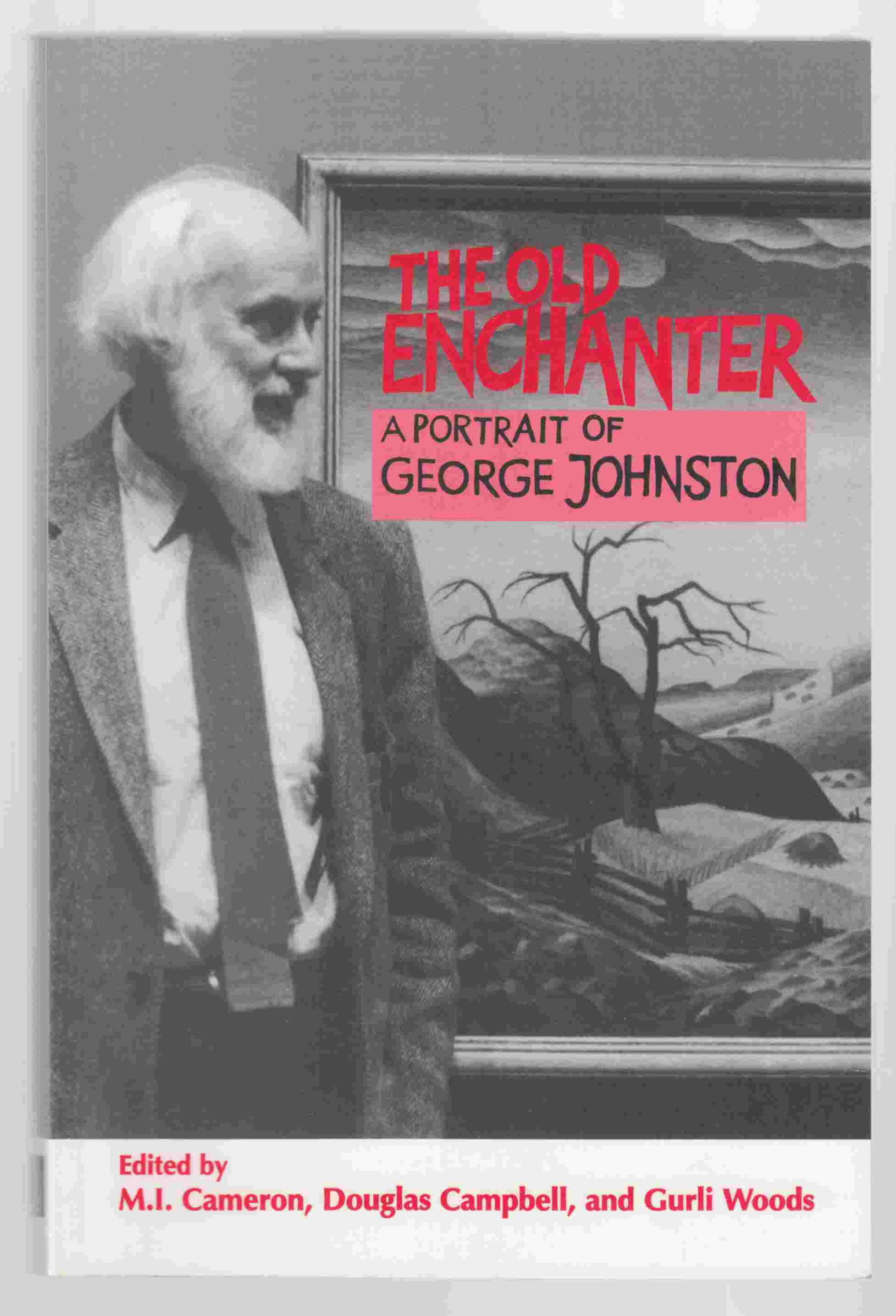 Image for The Old Enchanter A Portrait of George Johnson
