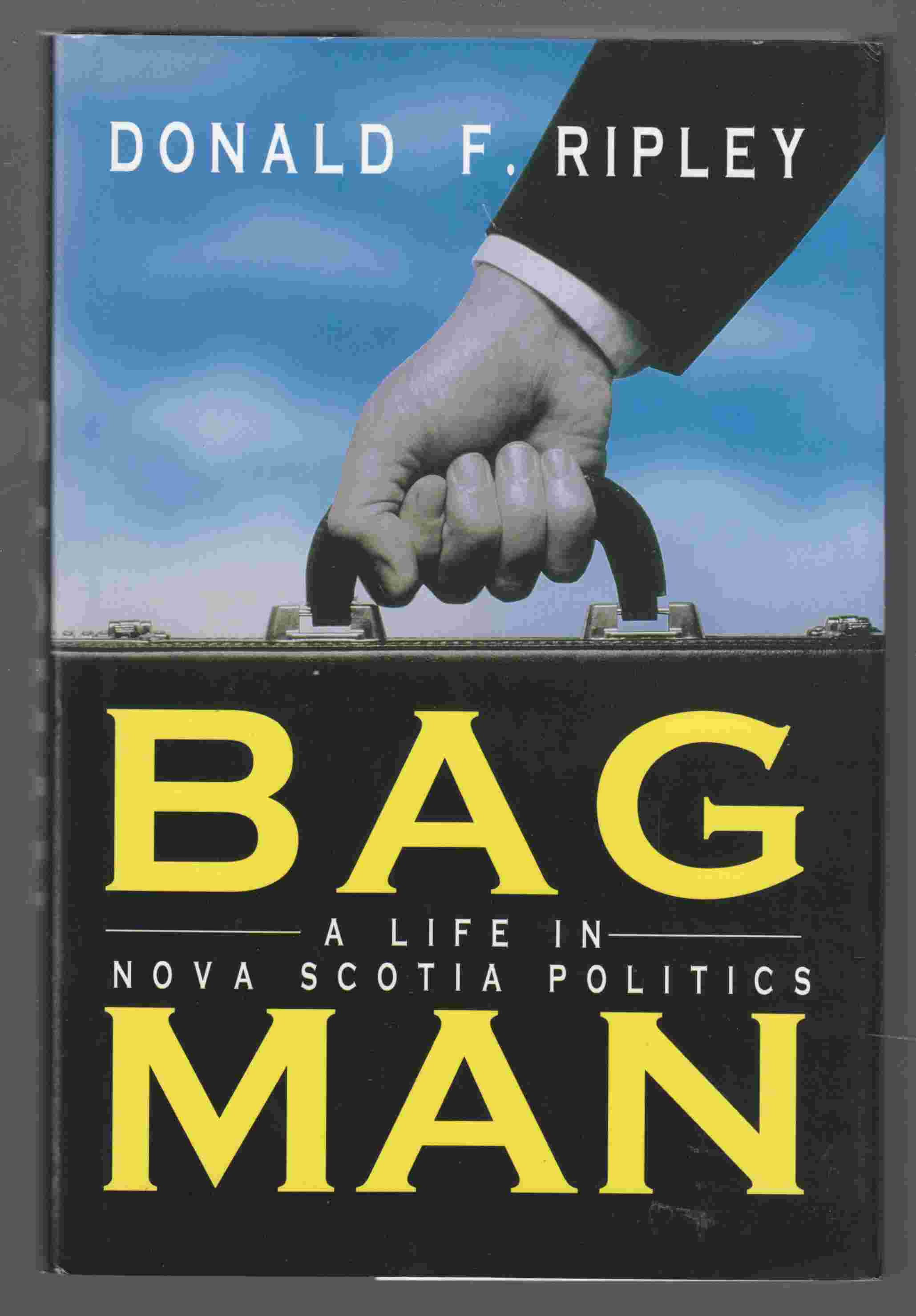 Image for Bagman A Life in Nova Scotia Politics