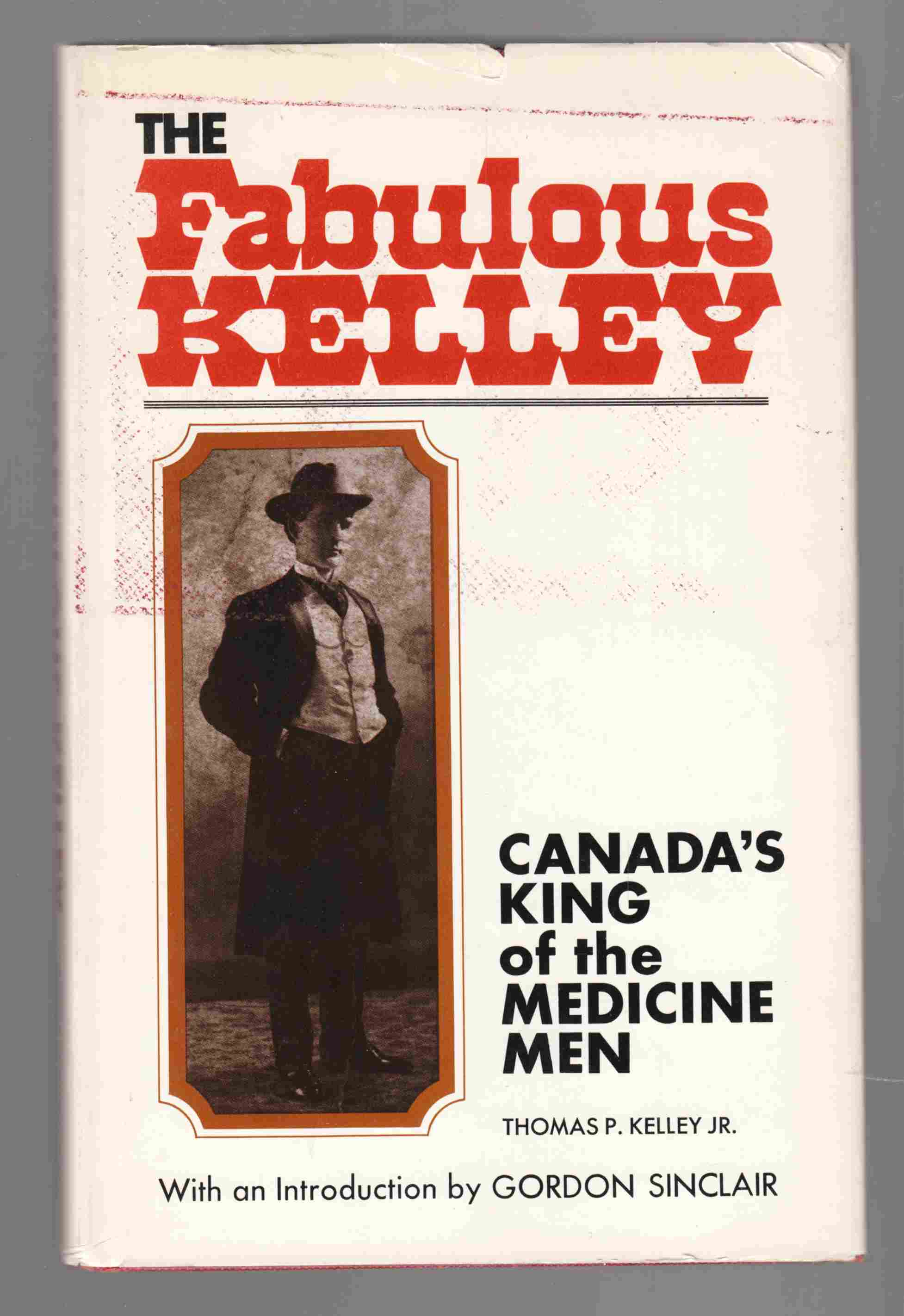 Image for The Fabulous Kelley Canada's King of the Medicine Men