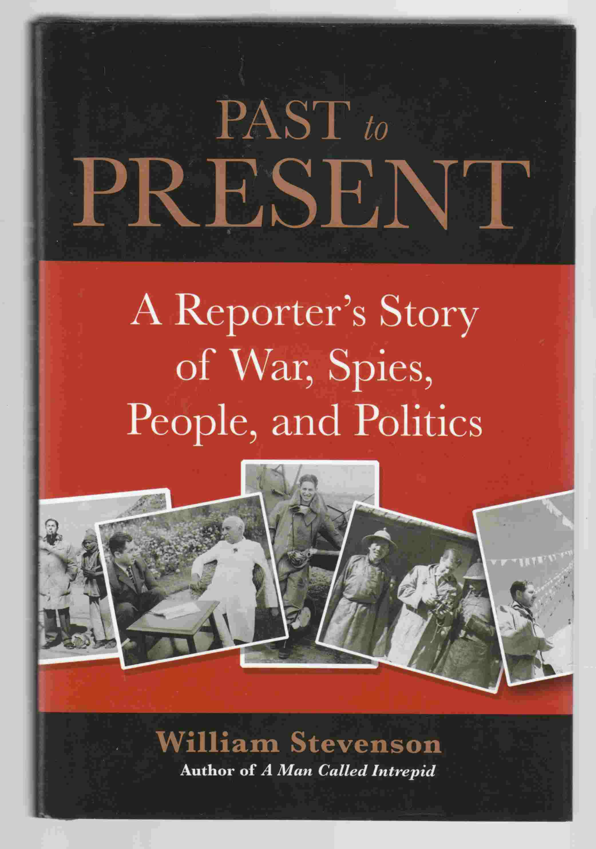 Image for Past to Present A Reporter's Story of War, Spies, People and Politics