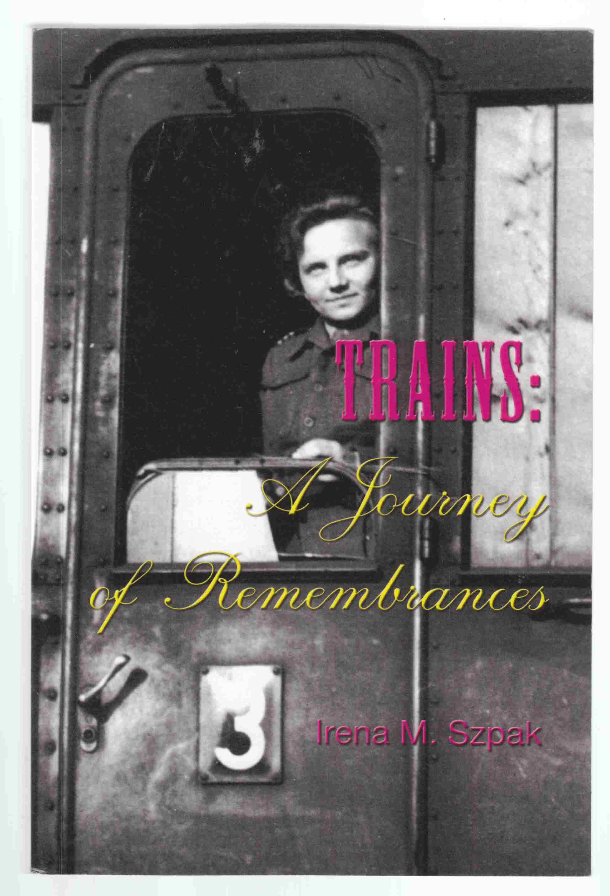 Image for Trains:  A Journey of Remembrances