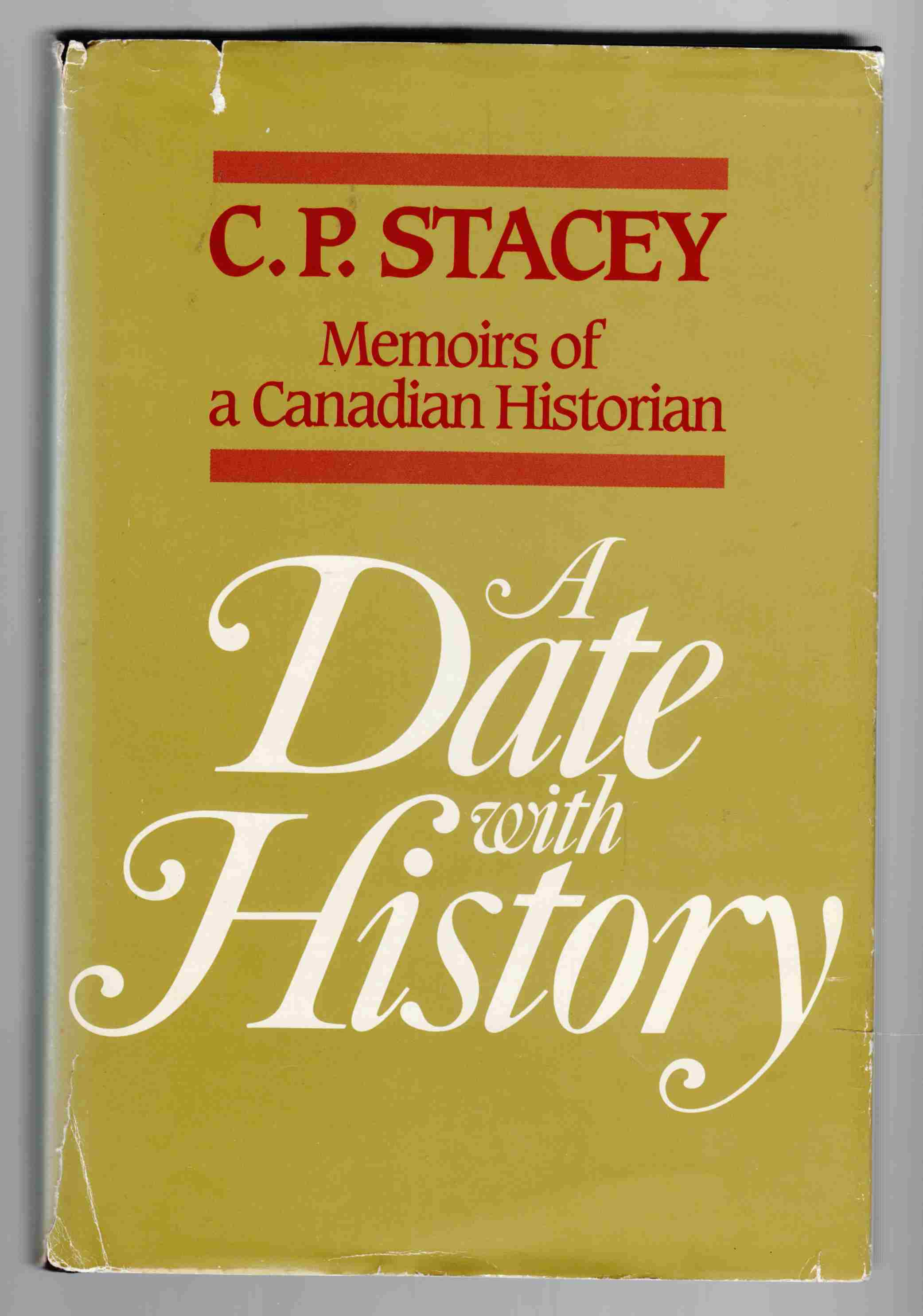 Image for A Date with History Memoirs of a Canadian Historian