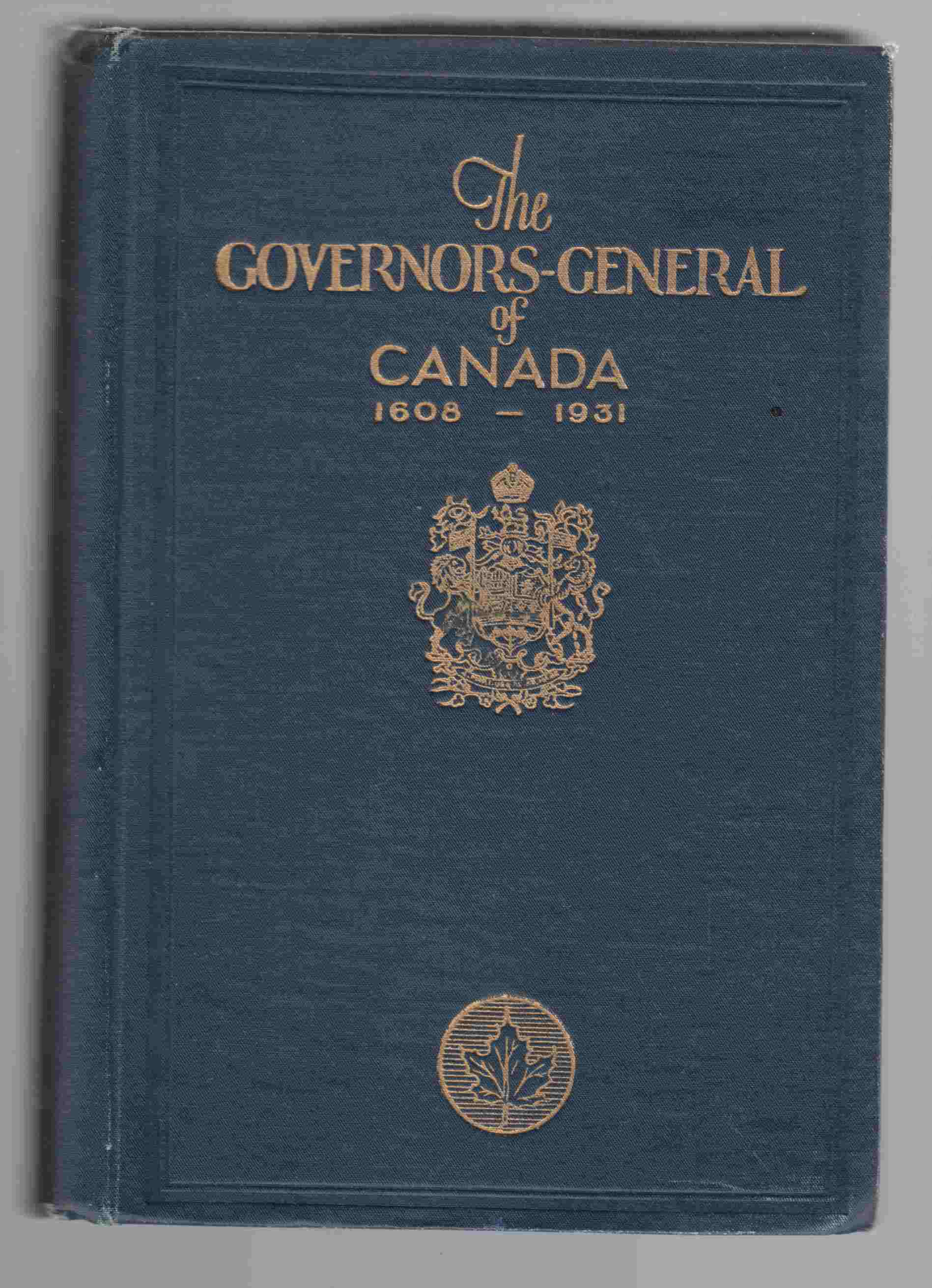 Image for The Governors-General of Canada 1608 - 1931