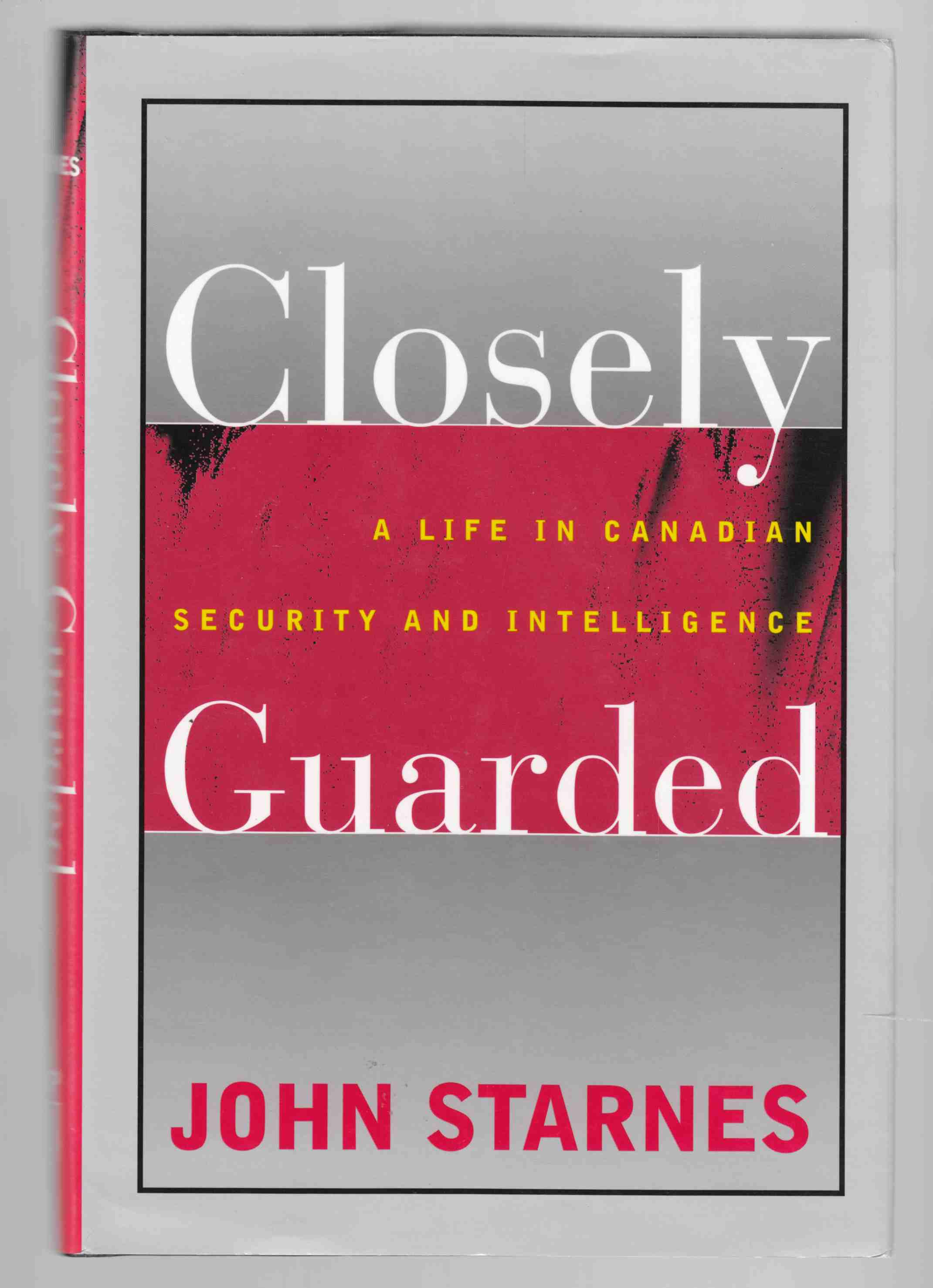 Image for Closely Guarded A Life in Canadian Security and Intelligence
