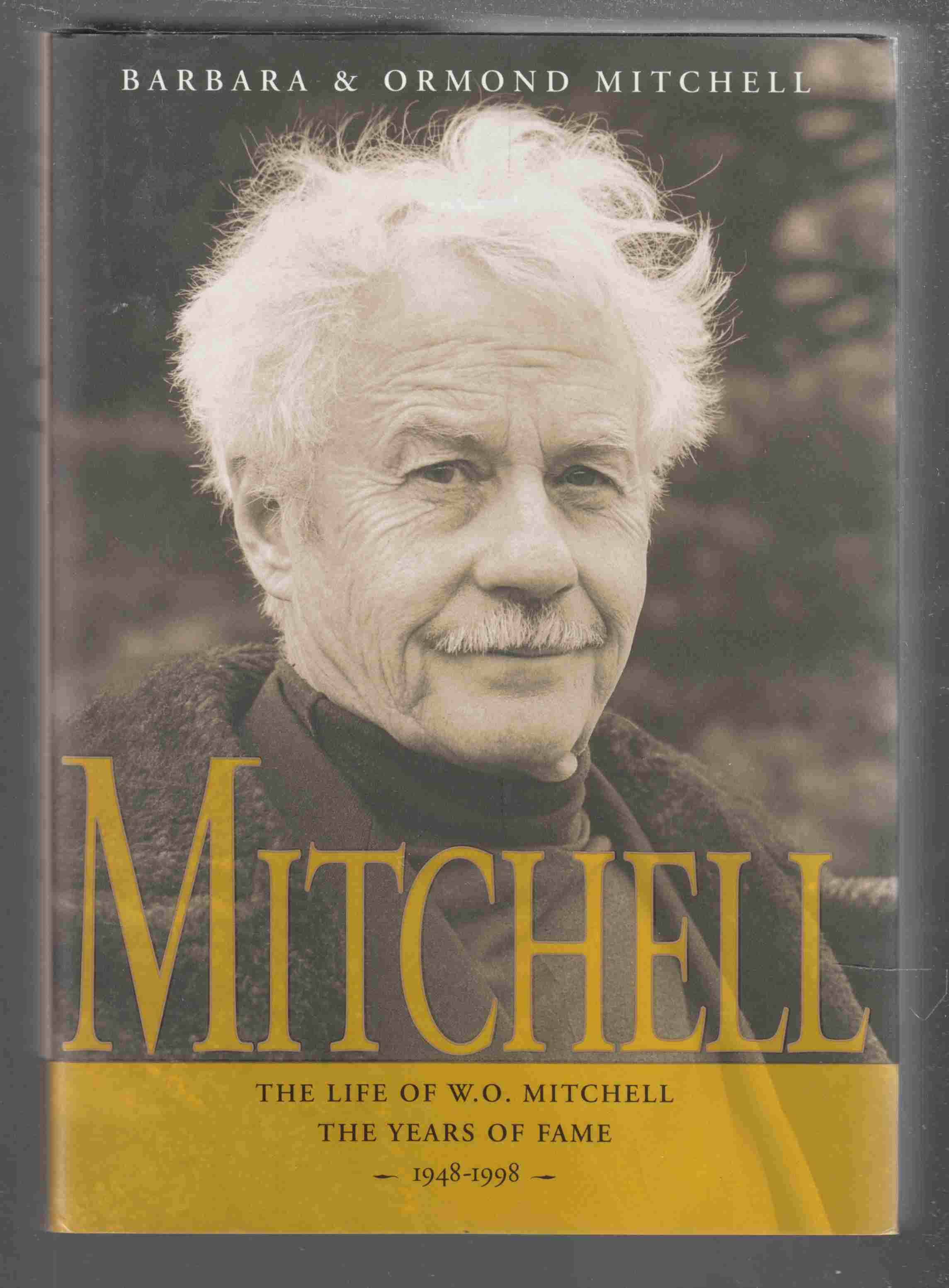 Image for Mitchell: The Life of W. O. Mitchell:  The Years of Fame, 1948-1998