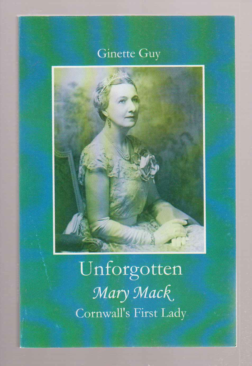 Image for Unforgotten Mary Mack Cornwall's First Lady