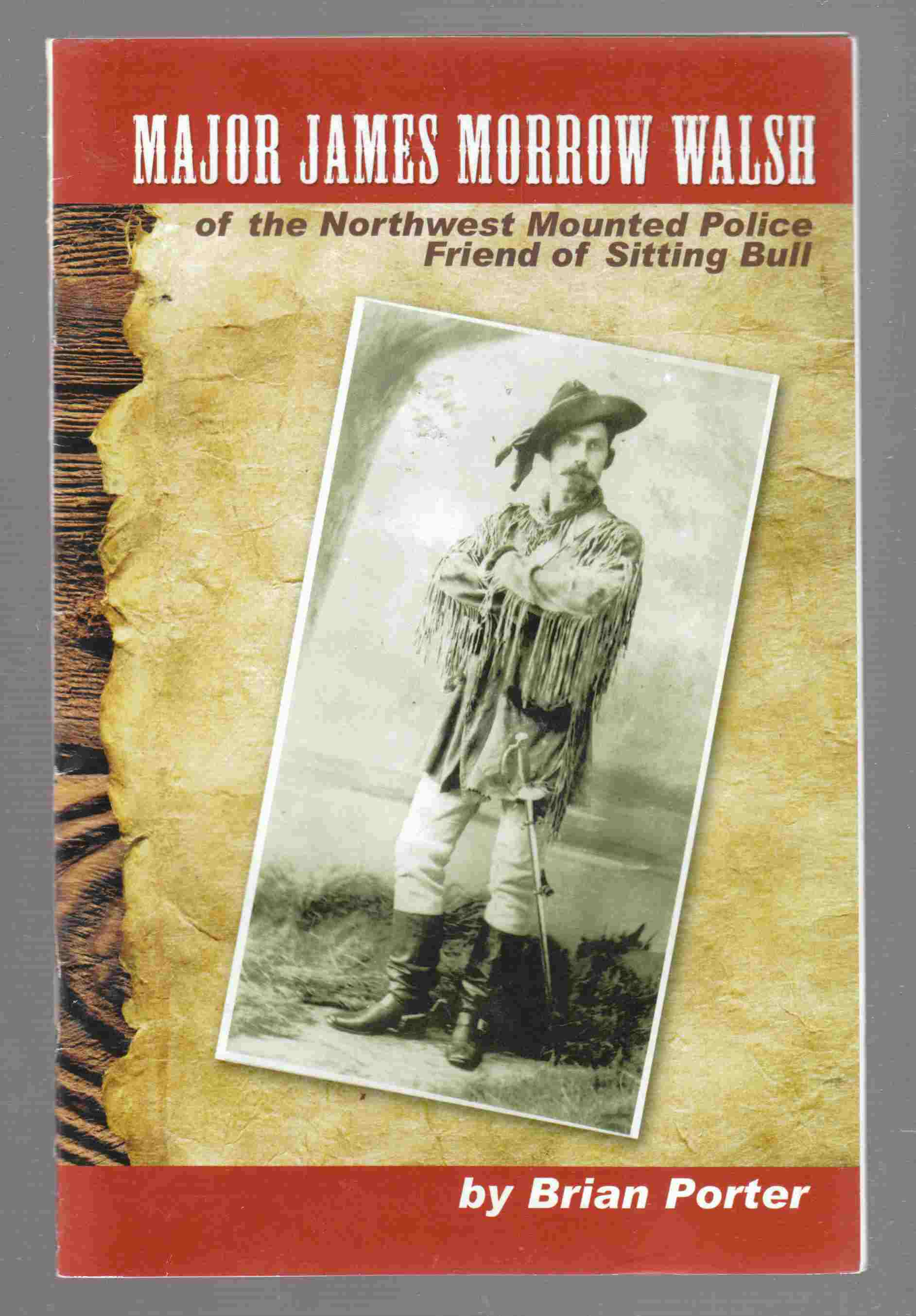 Image for Major James Morrow Walsh of the North West Mounted Police Friend of Sitting Bull