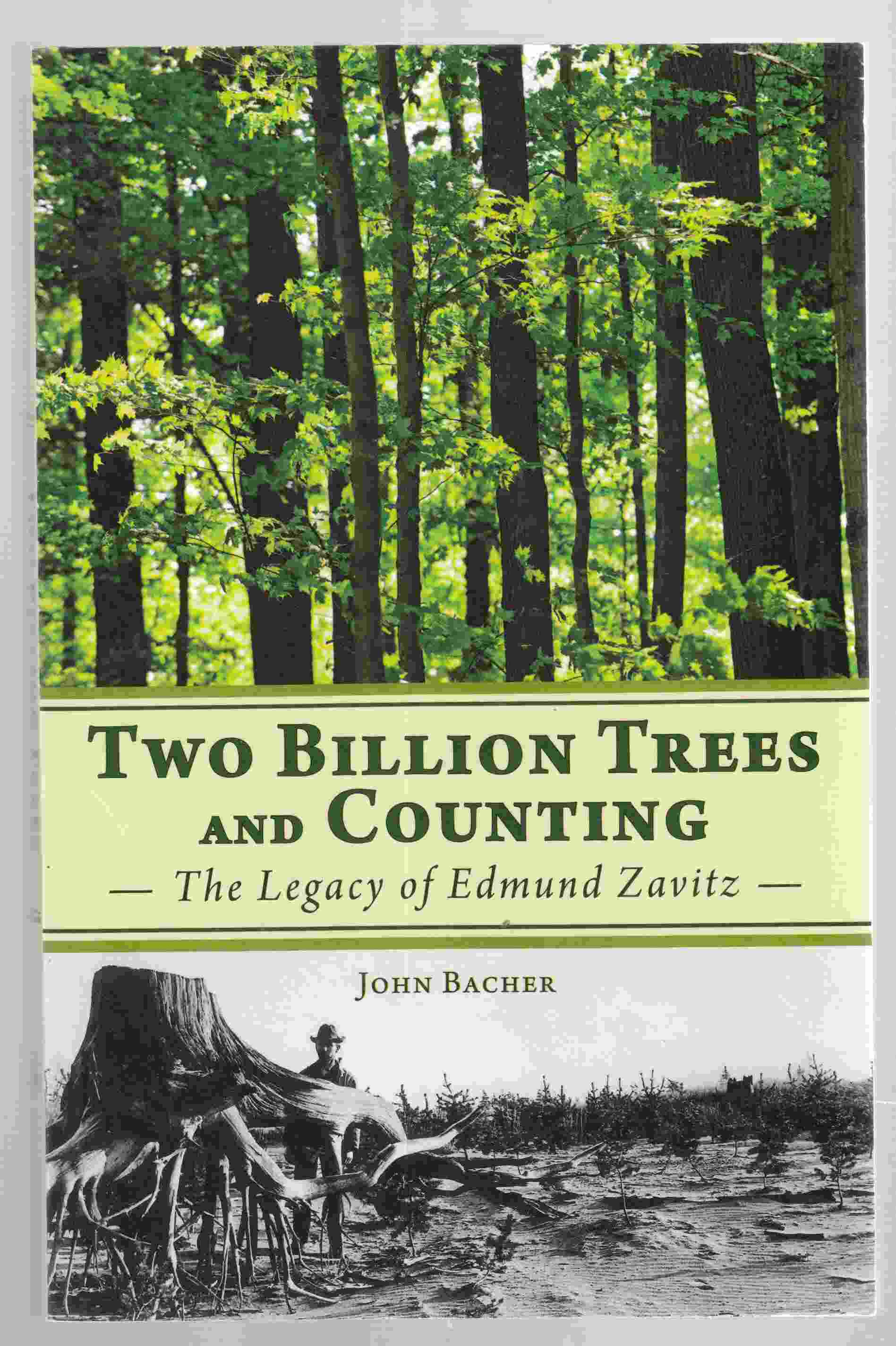 Image for Two Billion Trees and Counting The Legacy of Edmund Zavitz